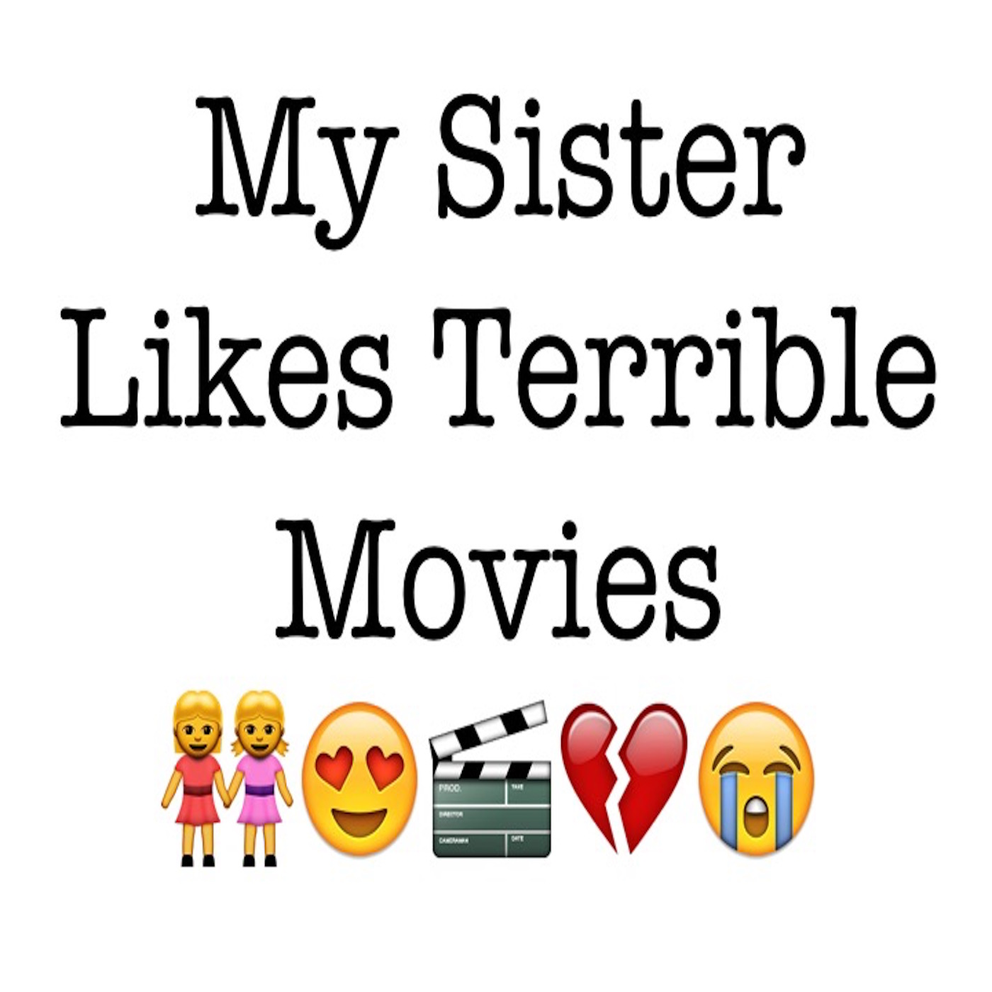 My Sister Likes Terrible Movies!