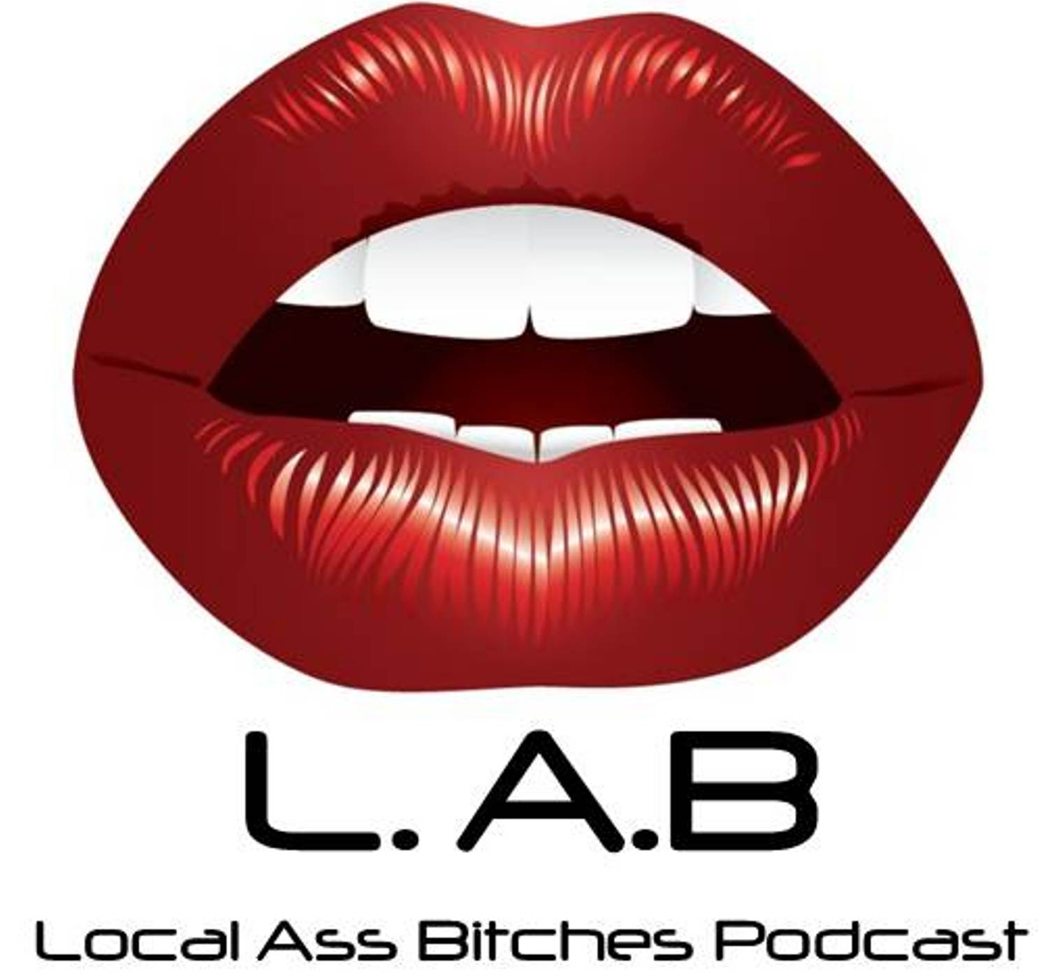 Local Ass Bitches Podcast