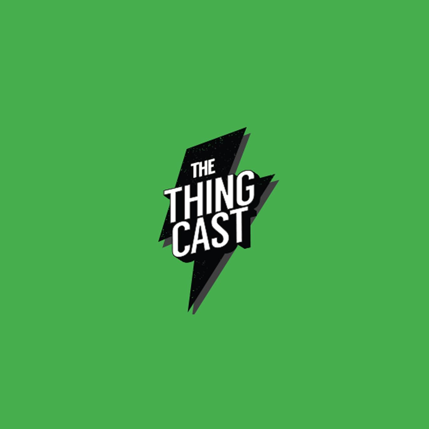 TheThingcast