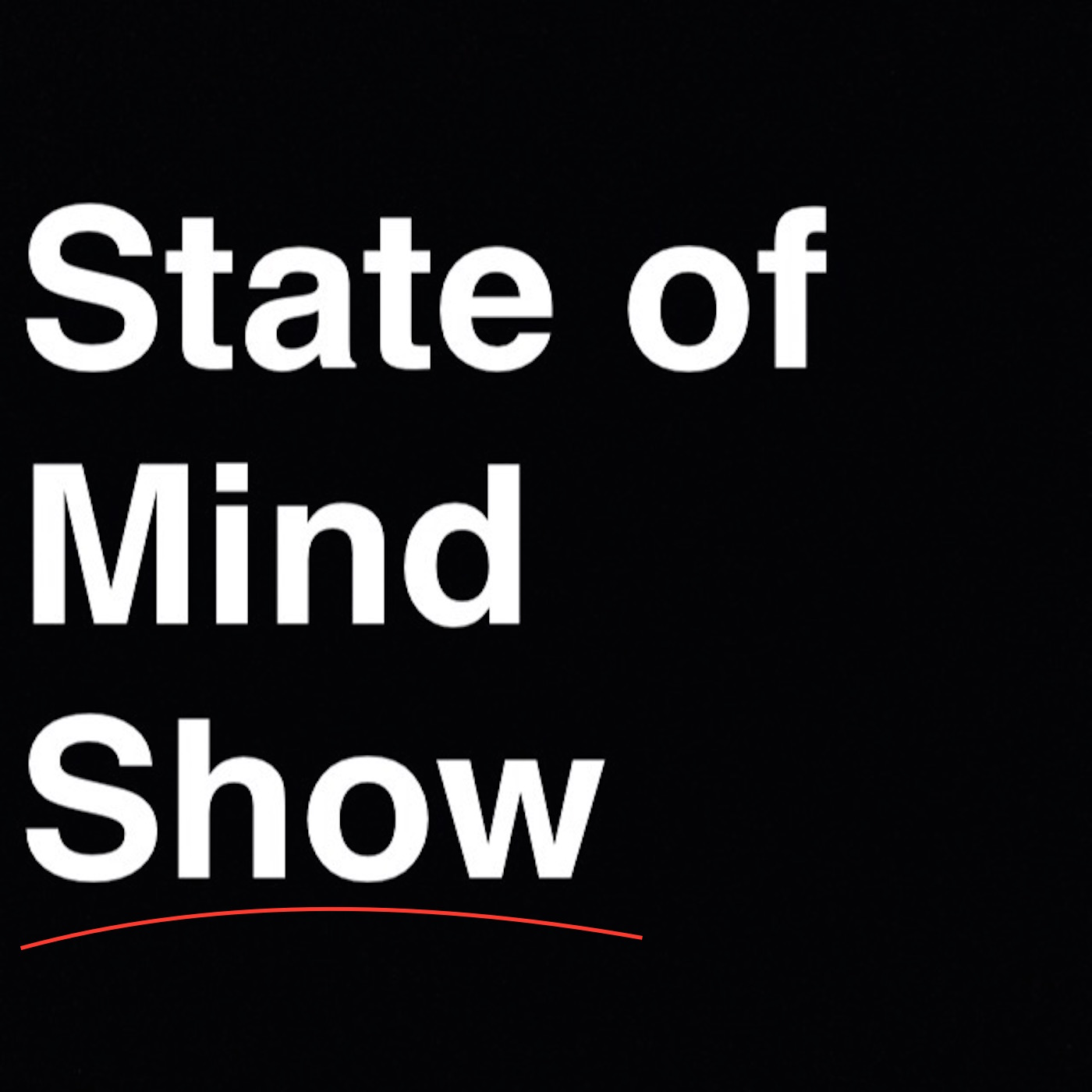 State Of Mind Show
