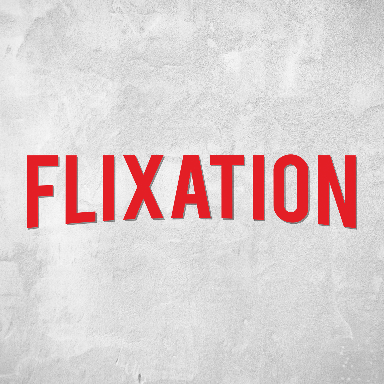 Flixation