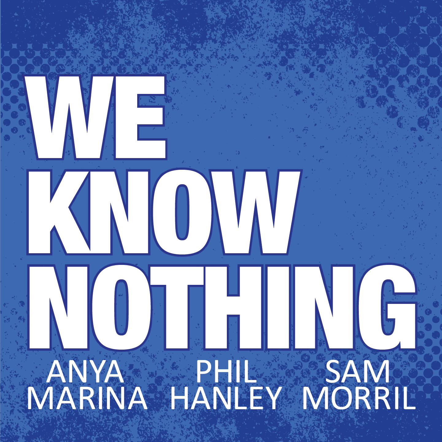 We Know Nothing Podcast