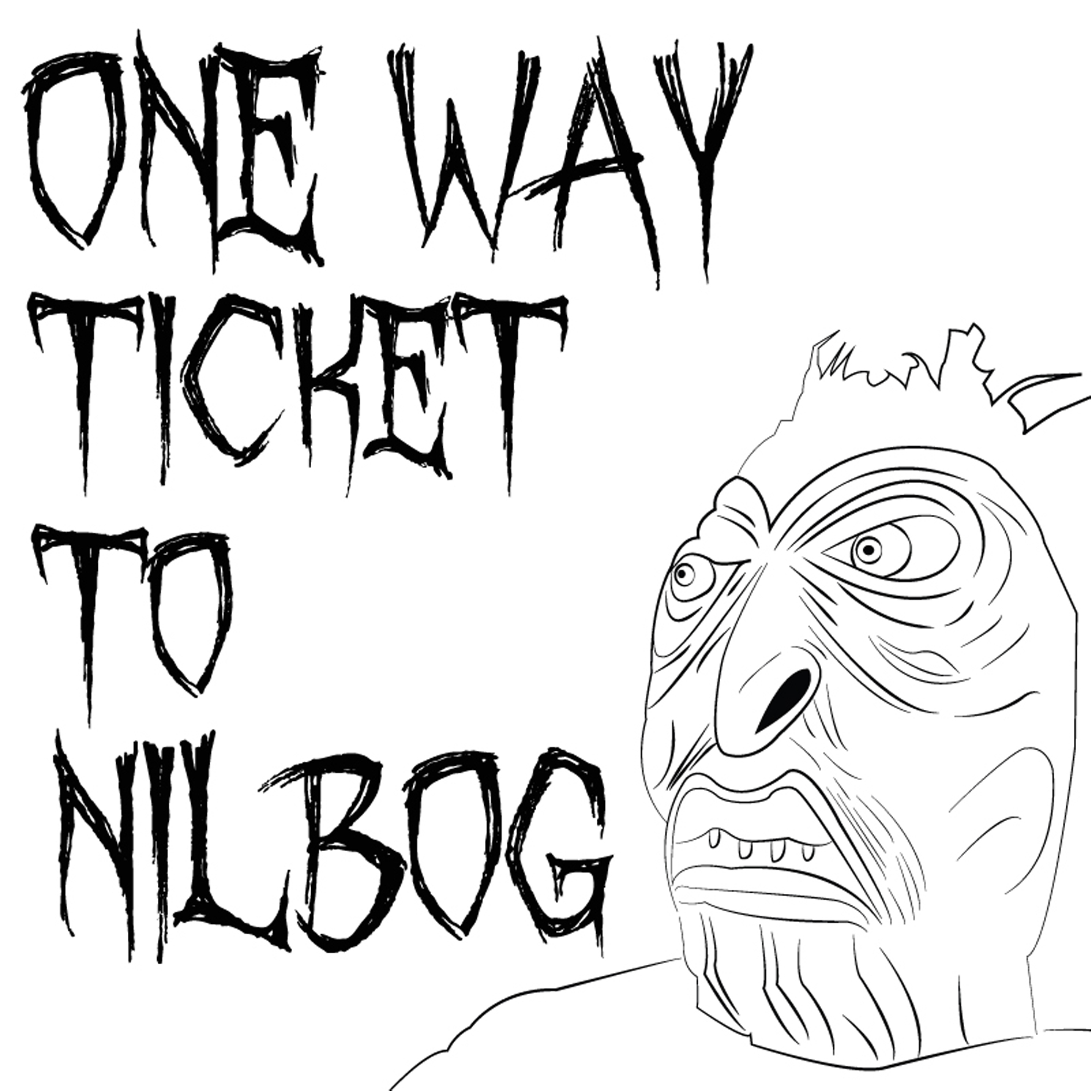 One Way Ticket to Nilbog