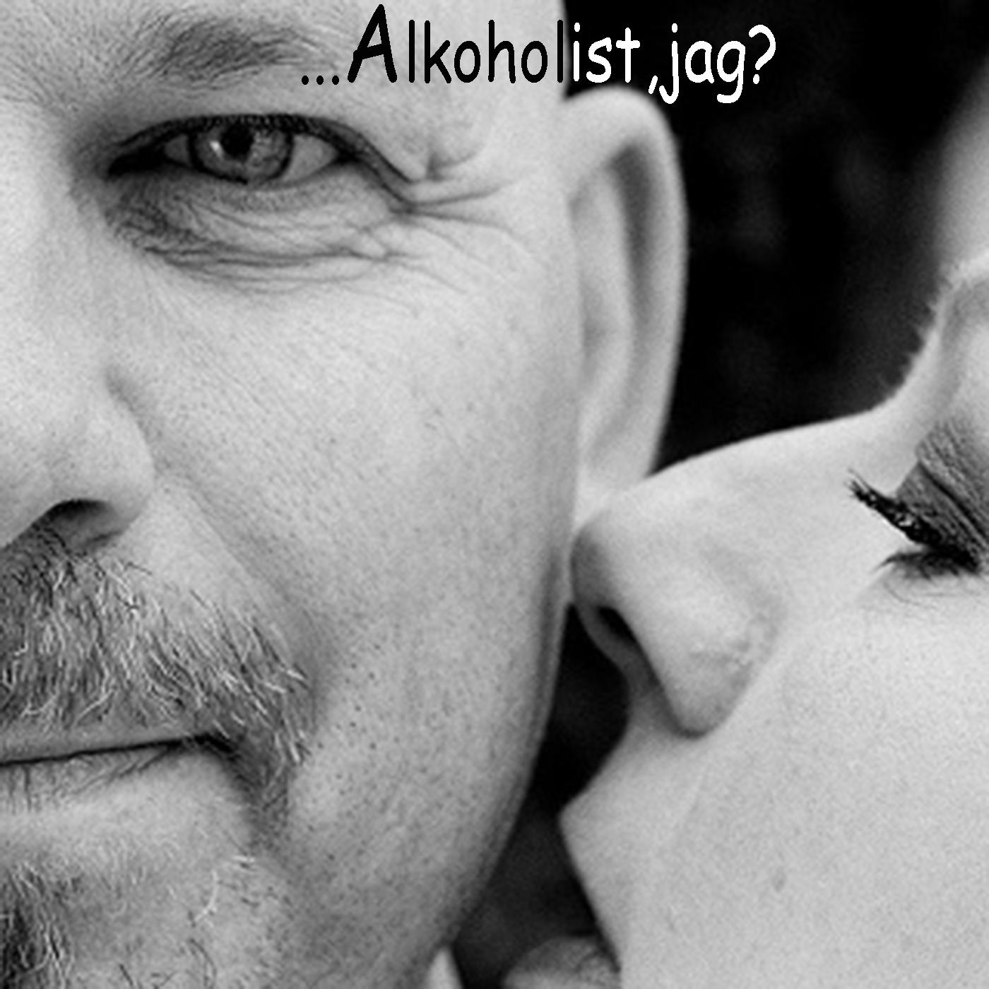 Alkoholist,jag?