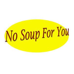 No Soup For You Podcast