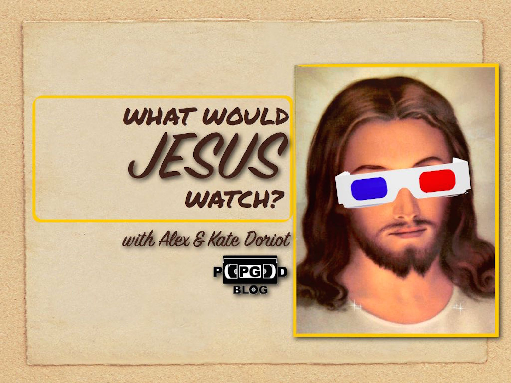 What Would Jesus Watch