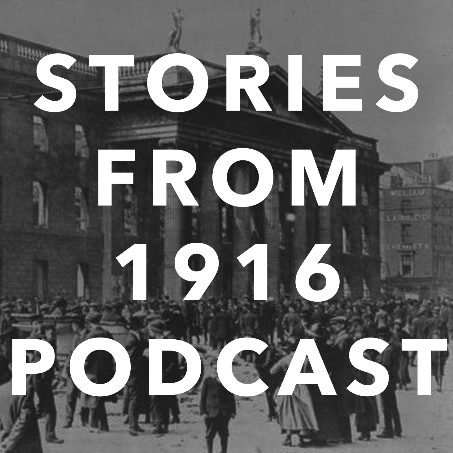 Stories From 1916 Podcast