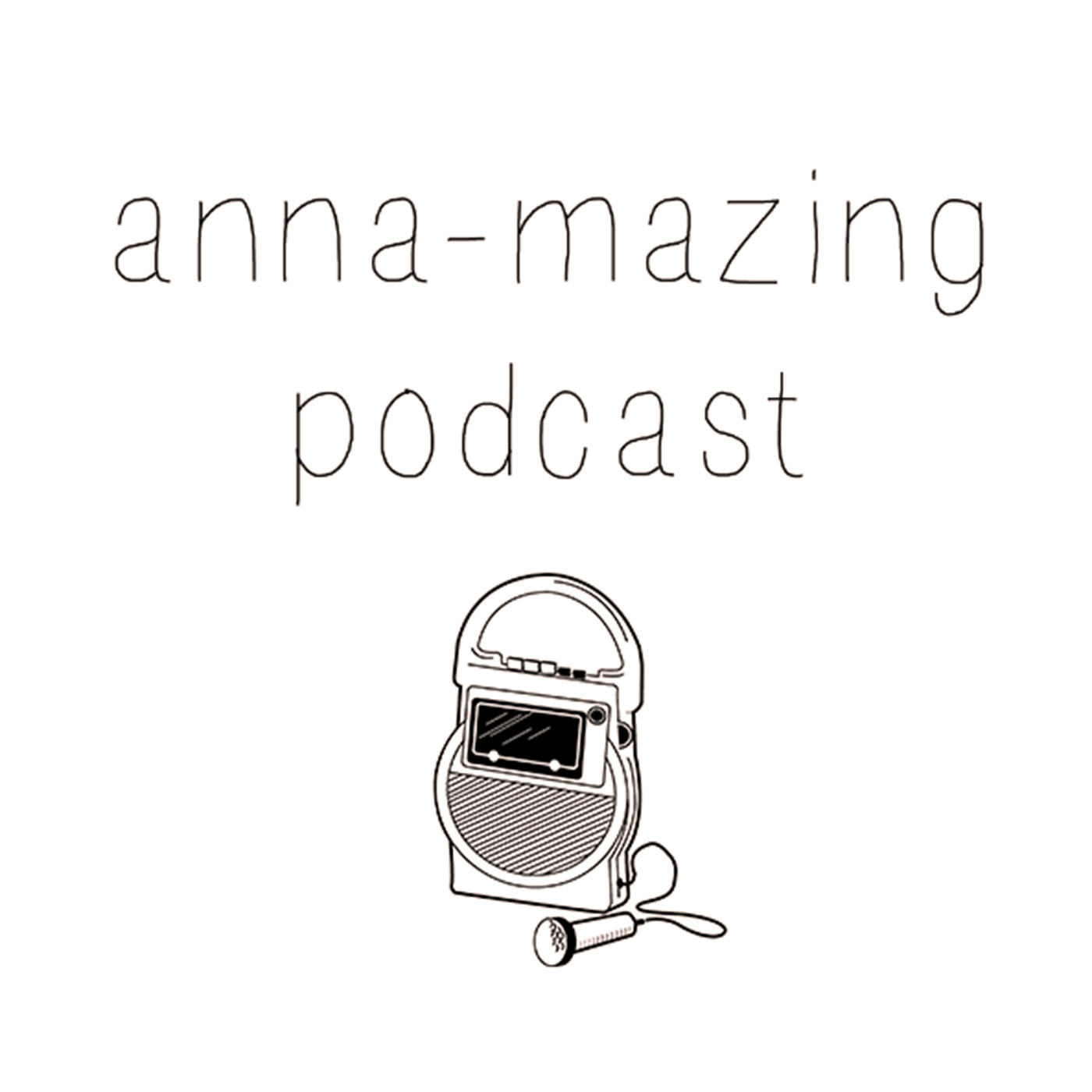 anna-mazing podcast