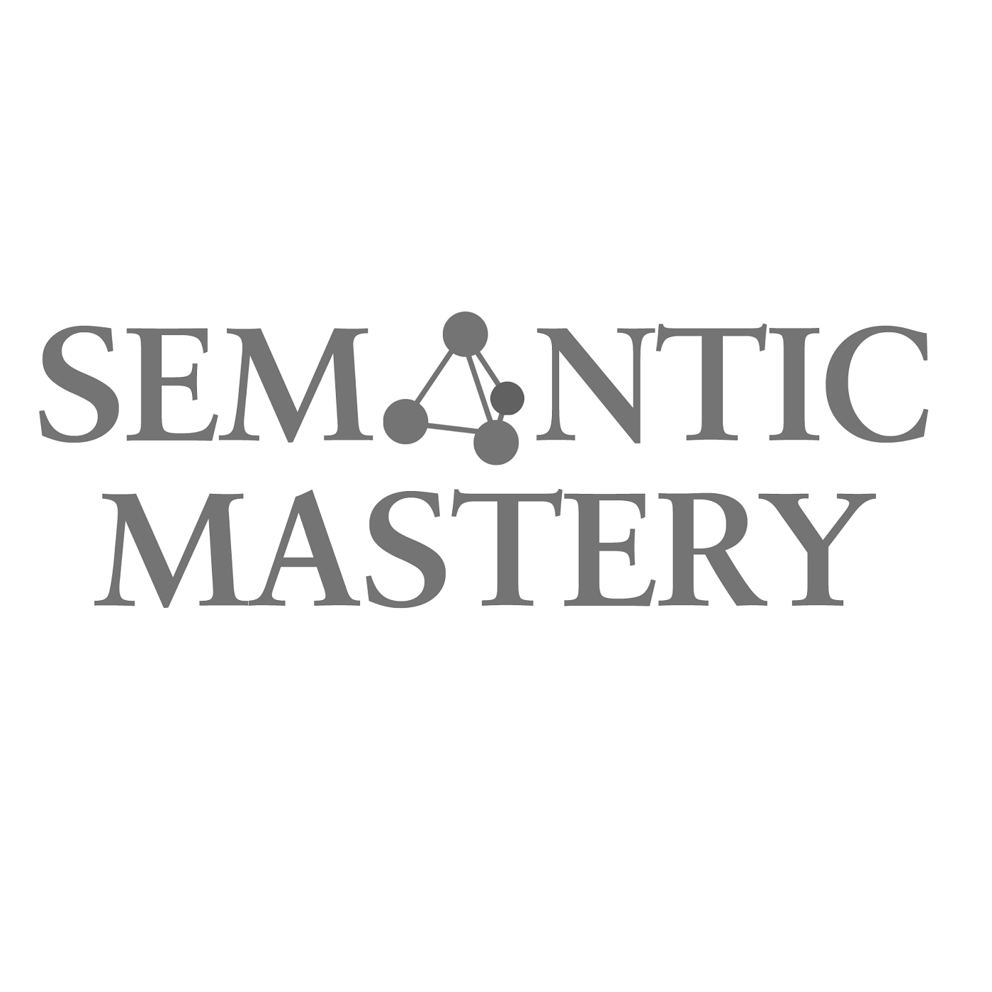 Semantic Mastery Podcast