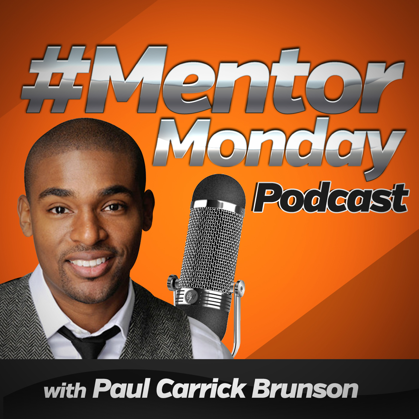 #MentorMonday w/Paul Carrick Brunson