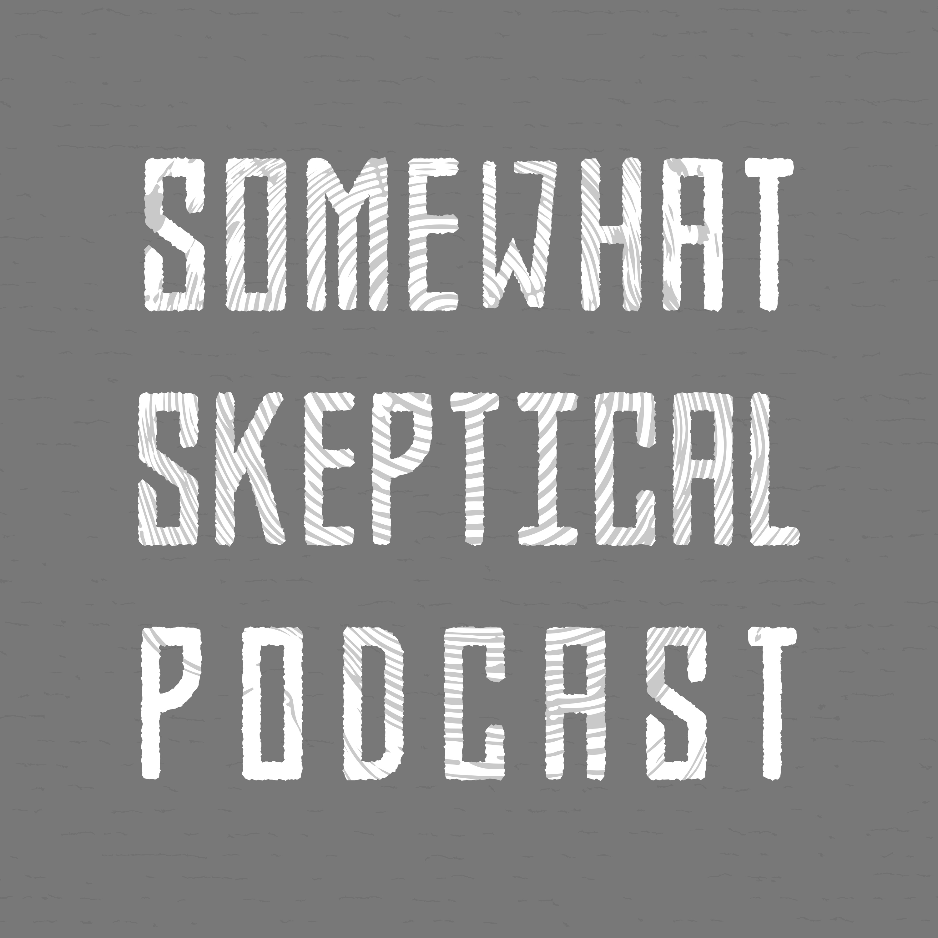 Somewhat Skeptical Podcast
