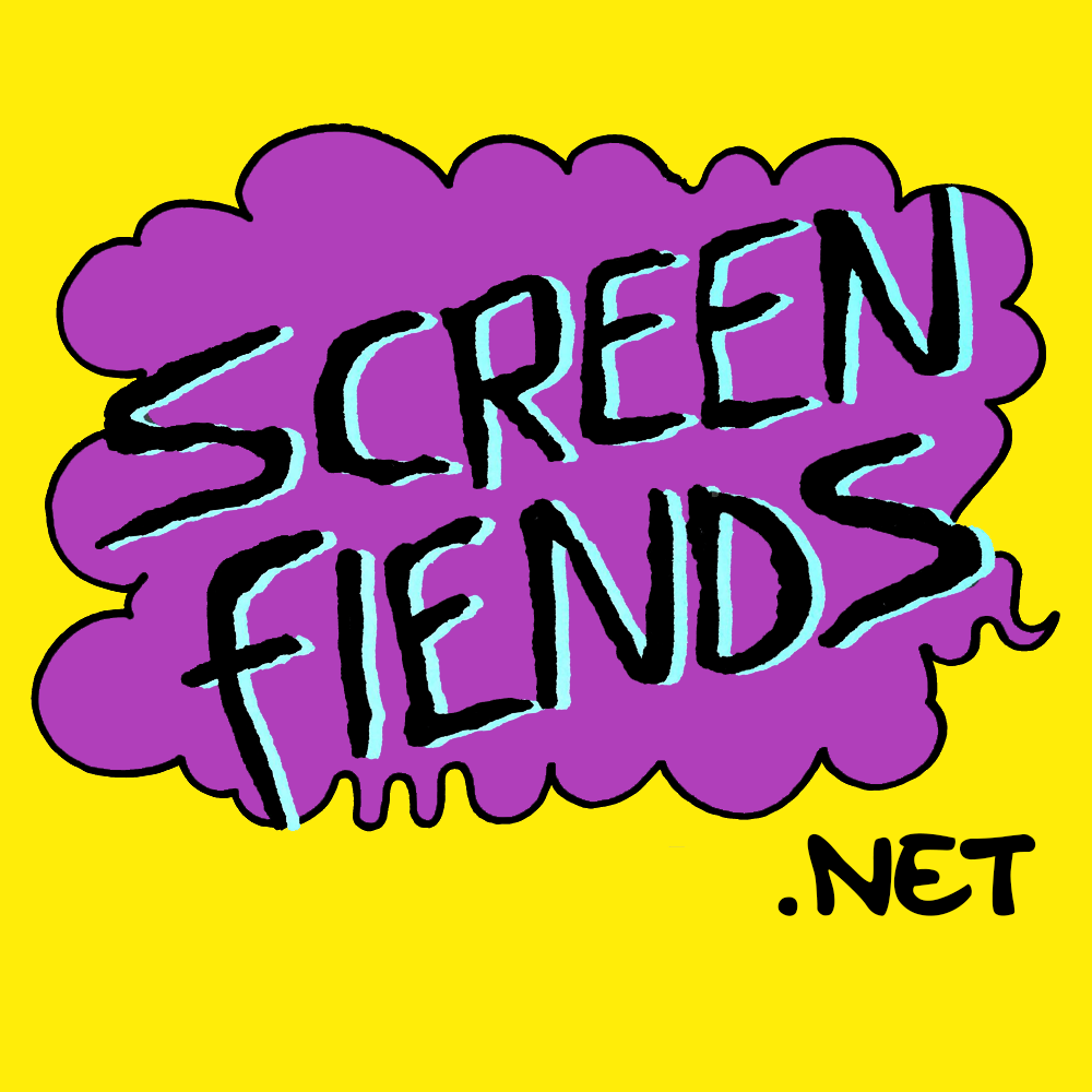 Screen Fiends Podcast