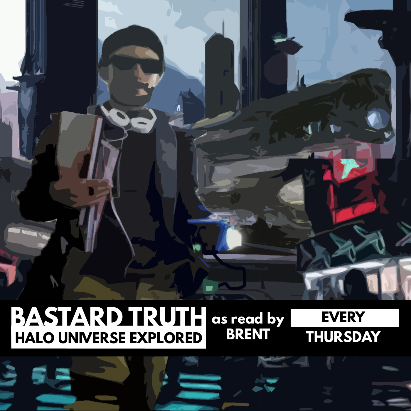 Bastard Truth : Halo Universe Explored