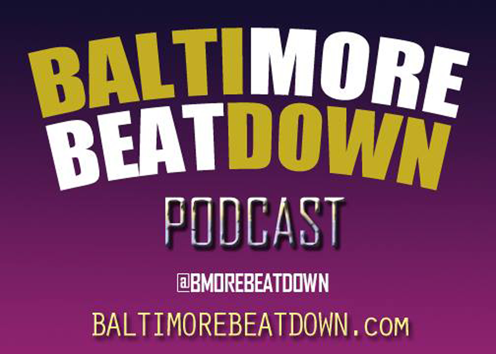 BaltimoreBeatdownPodcast