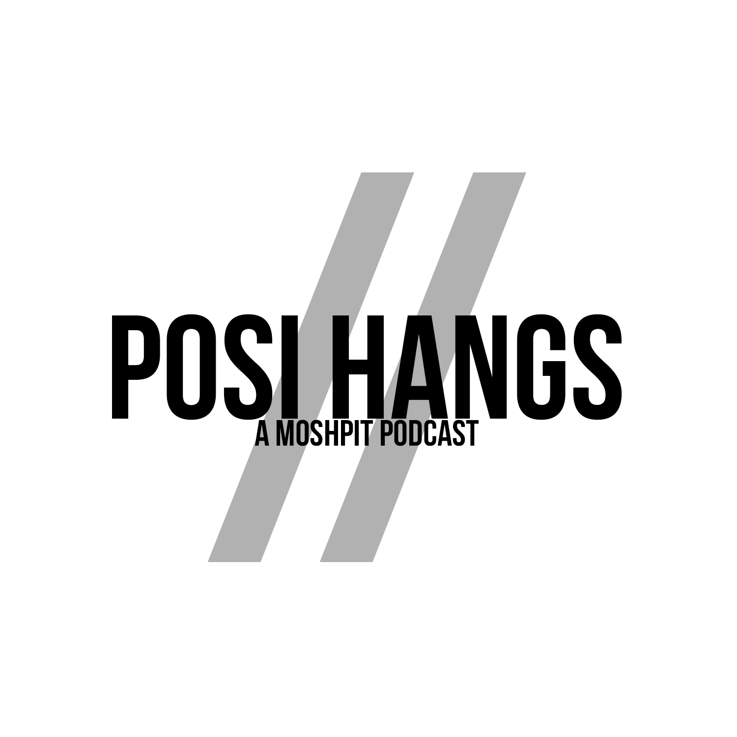 Posi Hangs by Moshpit