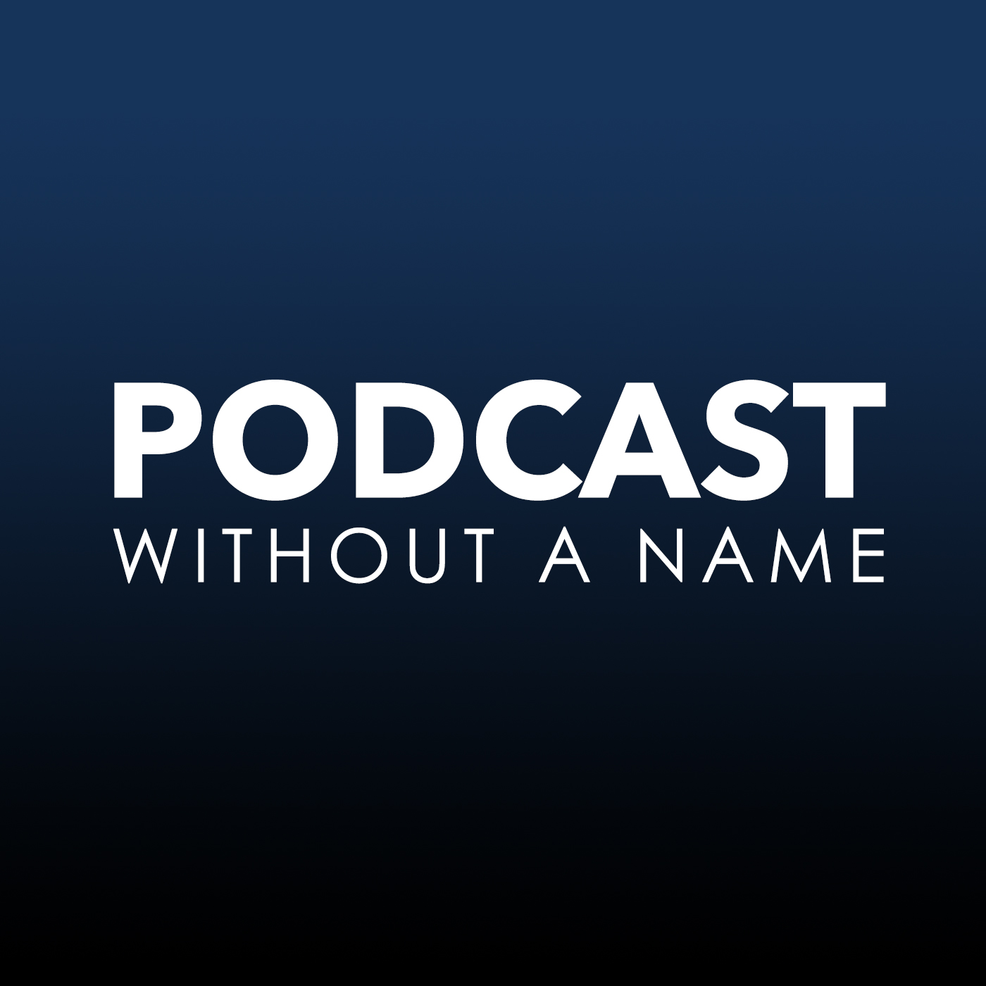 Podcast Without A Name