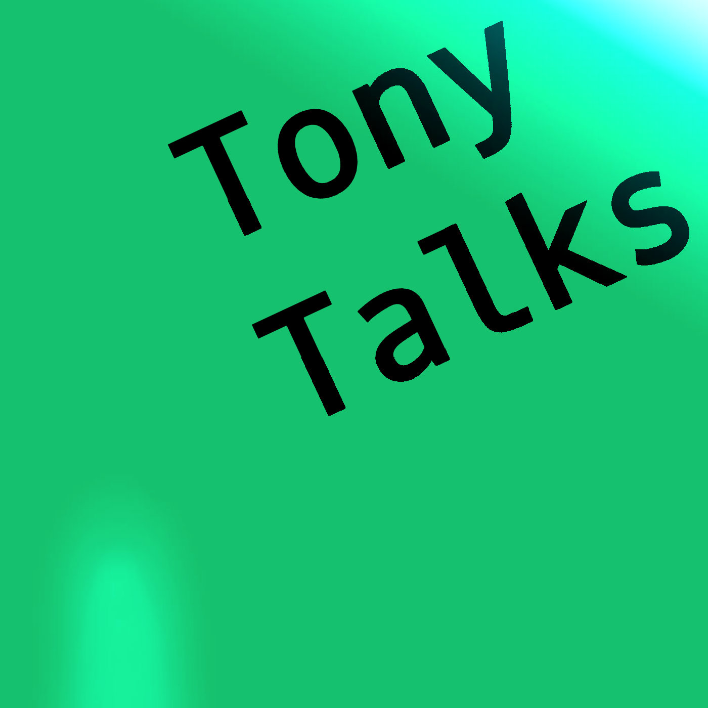 Tony-Talks