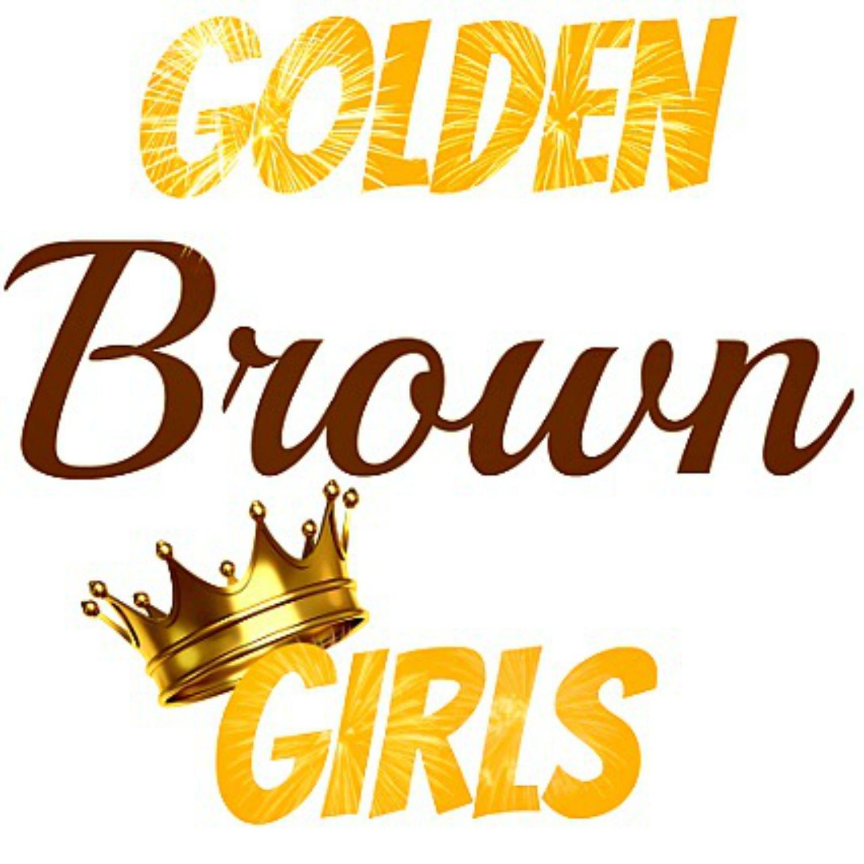 Golden Brown Girls