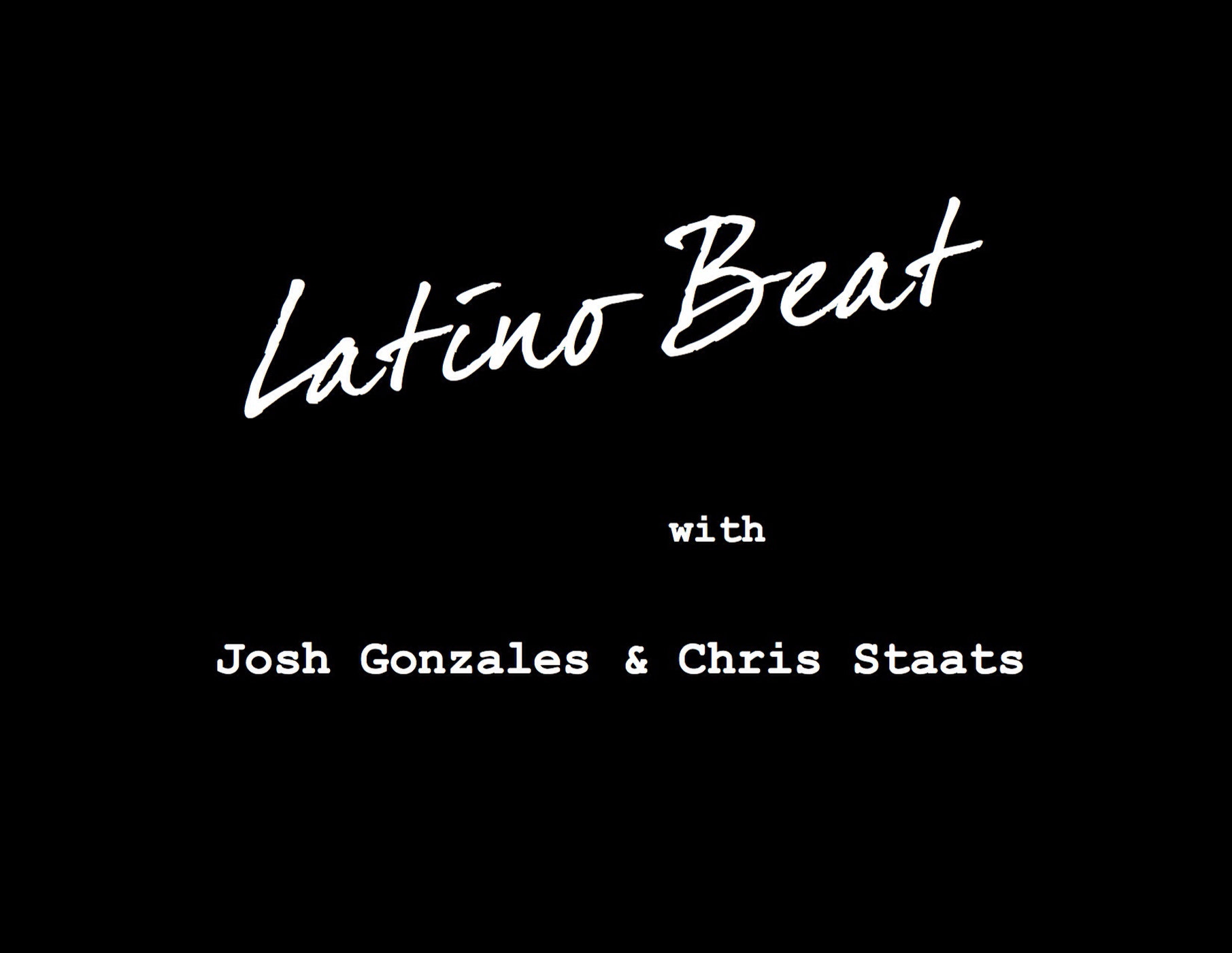 Latino Beat with Josh Gonzales and Chris Staats