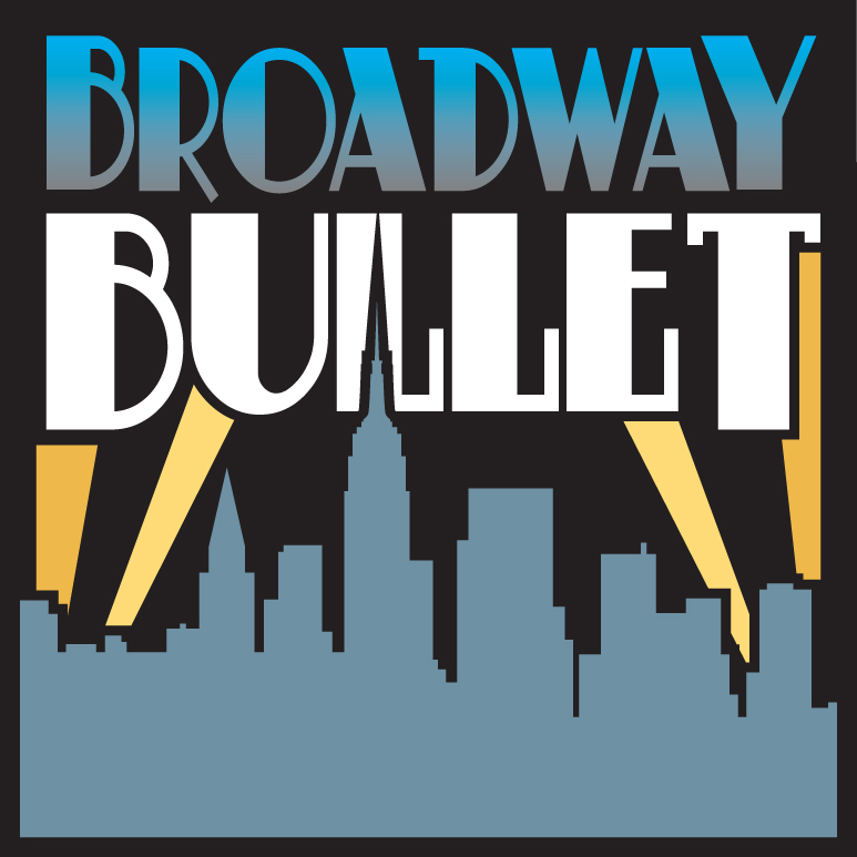 Broadway Bullet: Theatre from Broadway, Off-Broadway and beyond.