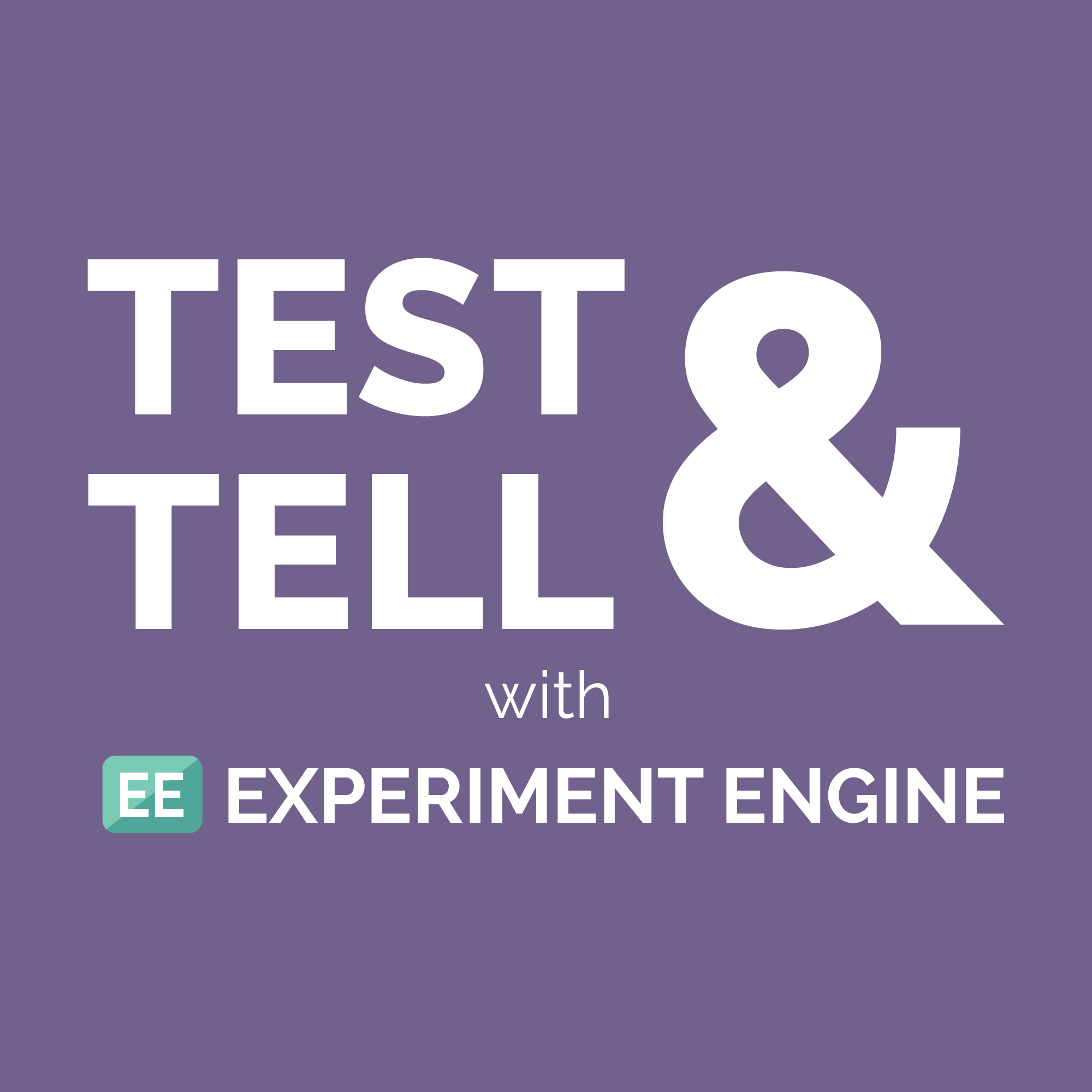 Test & Tell with Experiment Engine