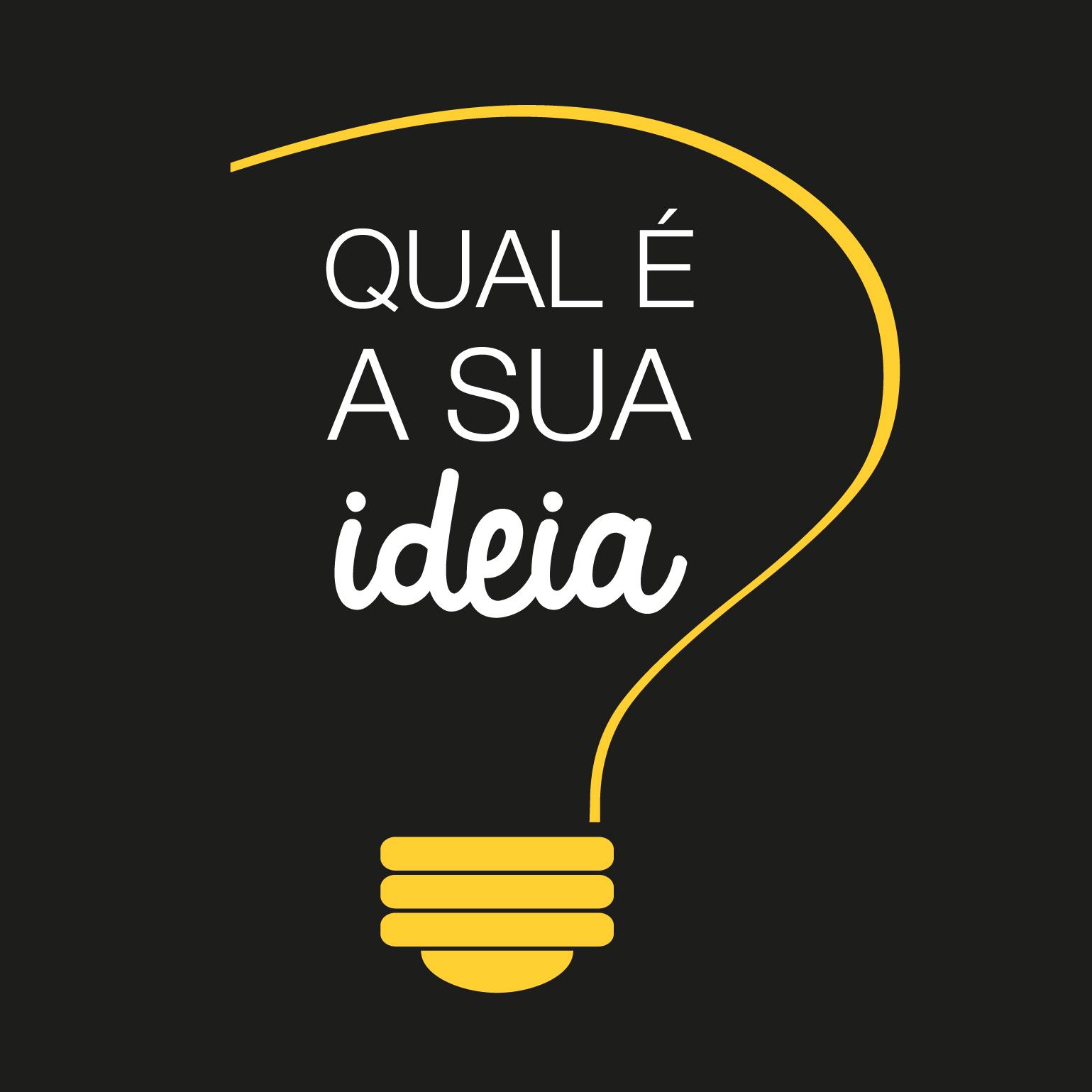 Qual é a sua ideia