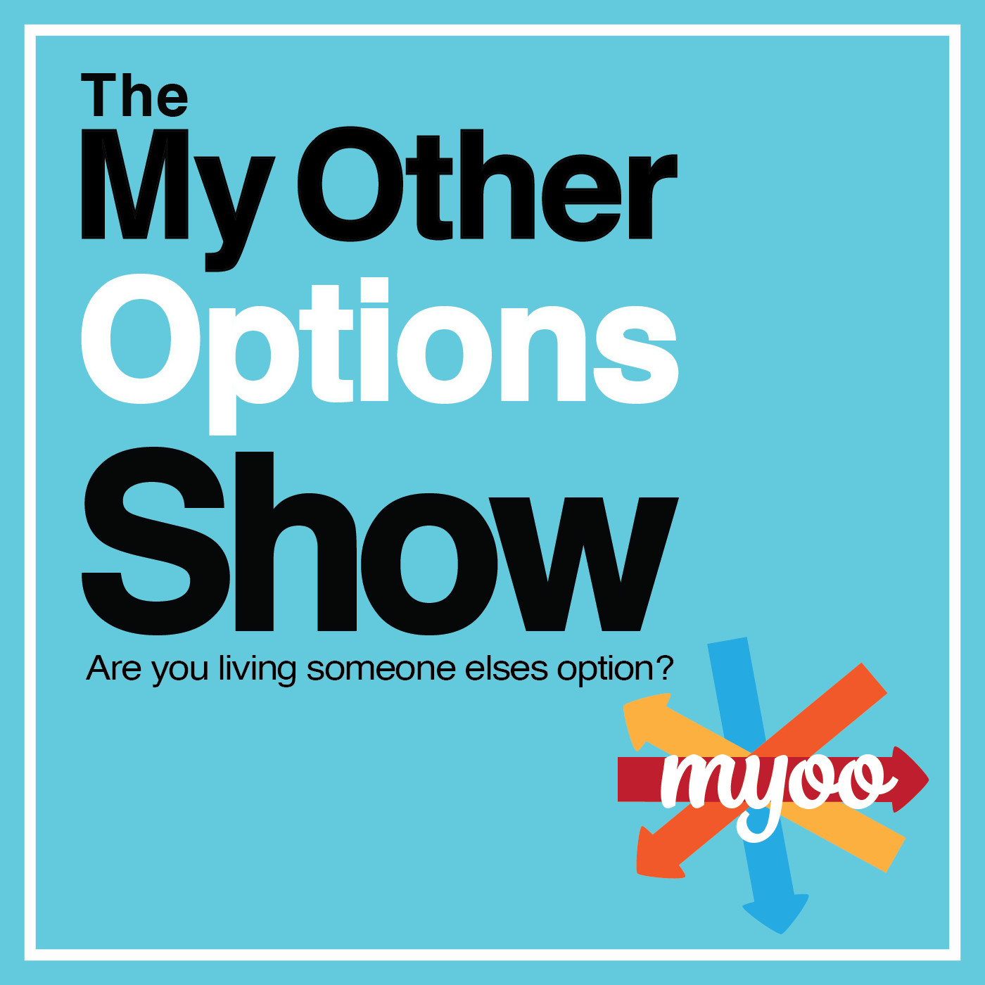 The My Other Options Show: Business | Personal Development | Motivation | Entrepreneurship | Life Style | Productivity