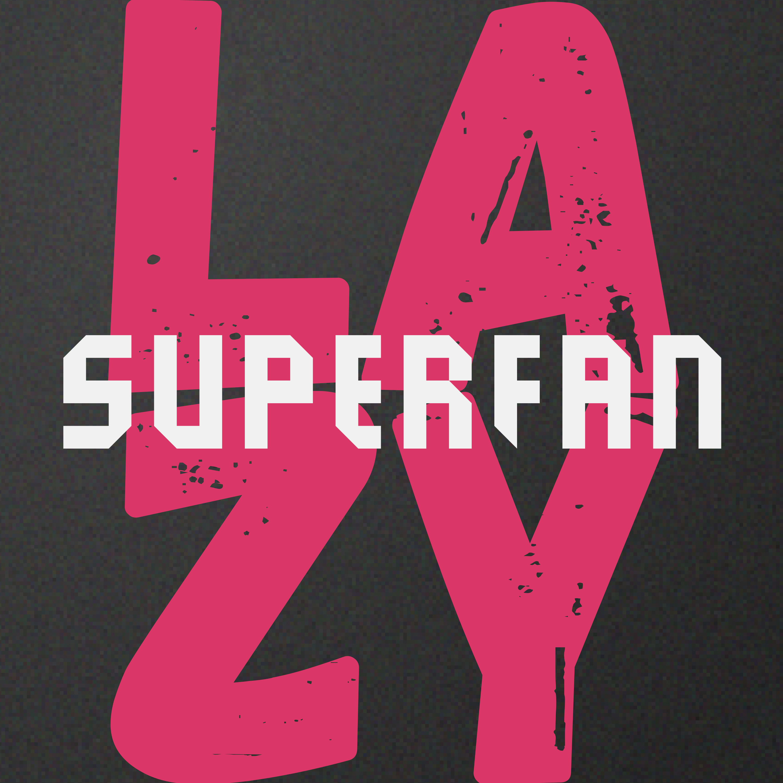 Lazy Superfan
