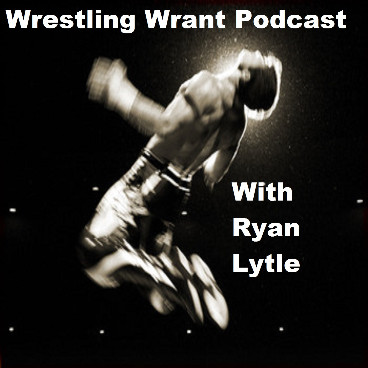 Wrestling Wrant Podcast