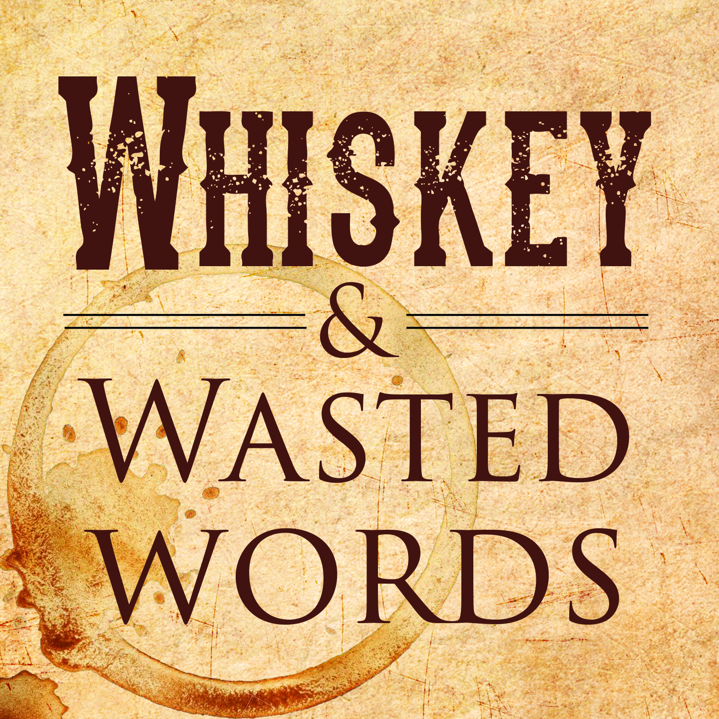 Whiskey & Wasted Words