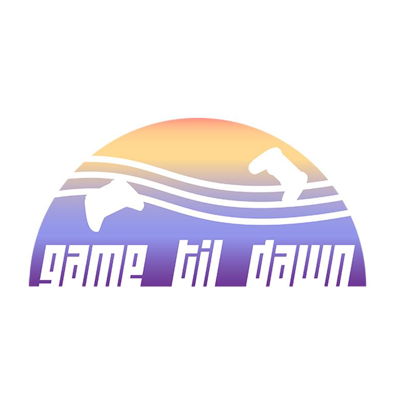 Game Til Dawn