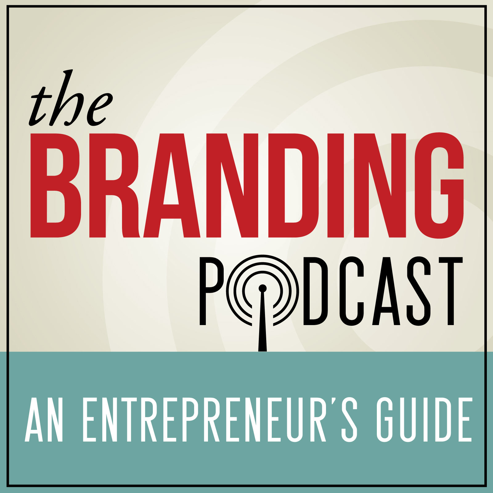 The Branding Podcast- An Entrepreneur's Guide