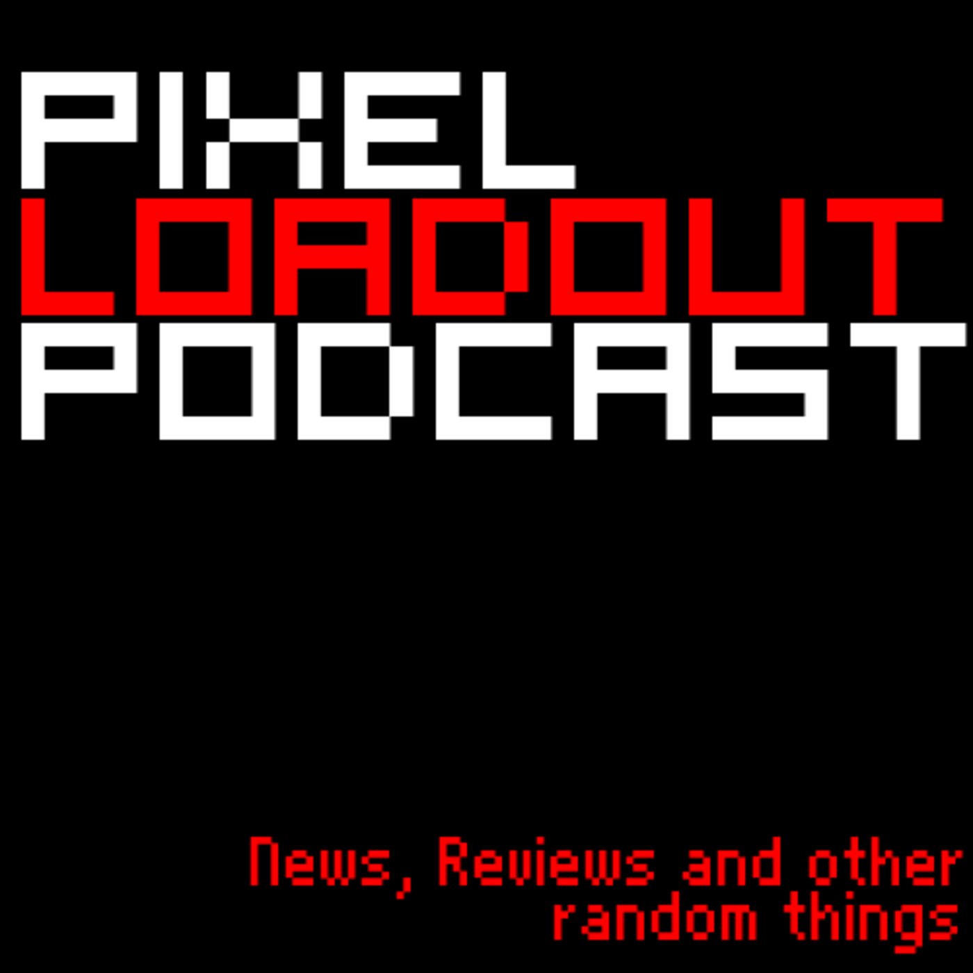 Pixel Loadout Podcast