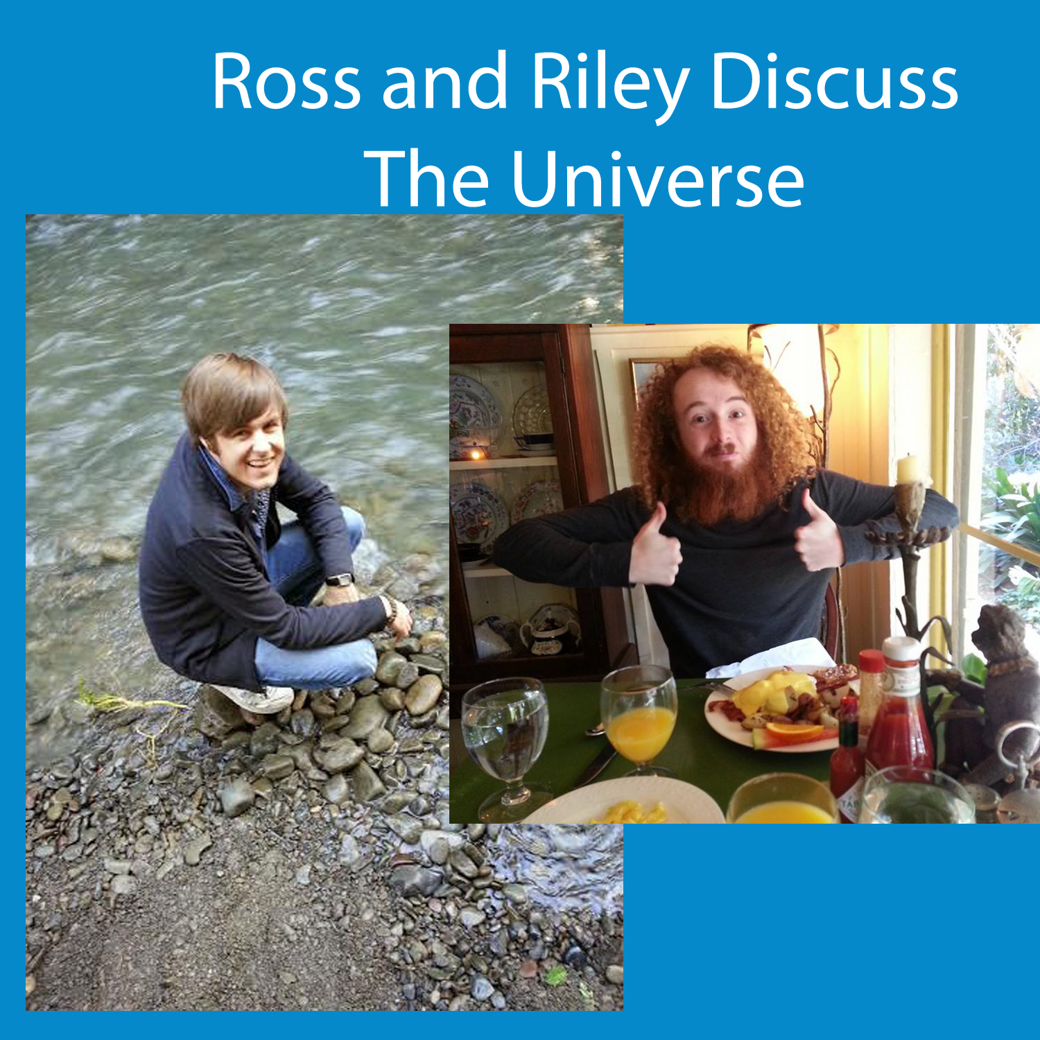 Ross and Riley Discuss