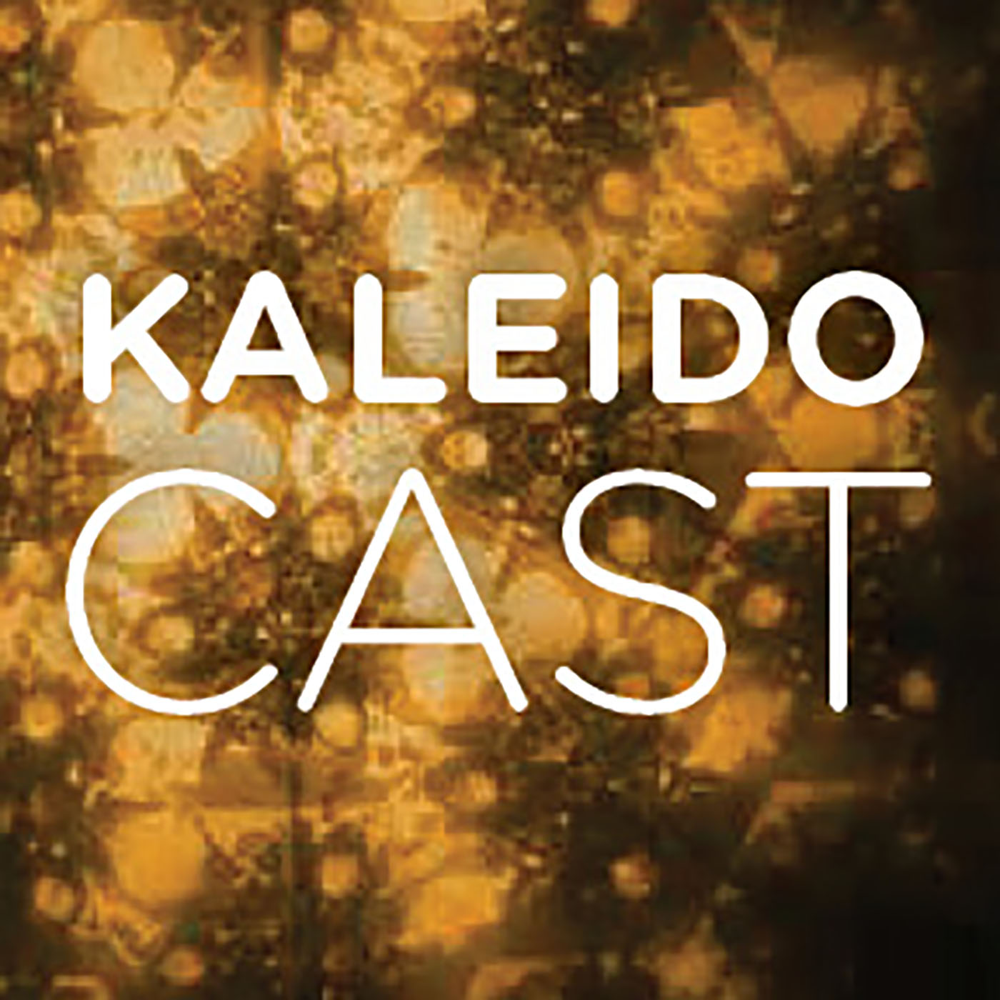 """    Kaleidocast "" Podcast"