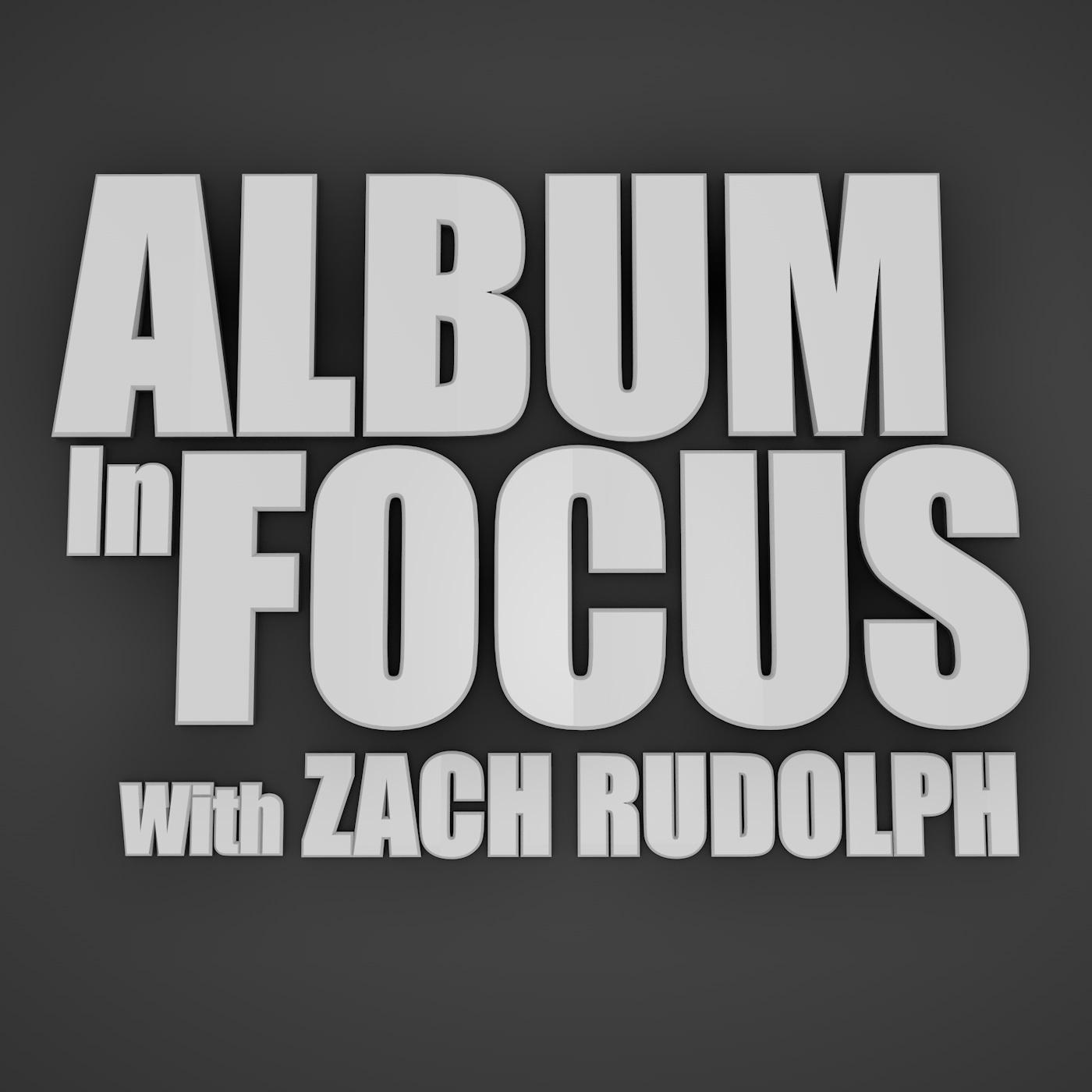 Album In Focus Podcast