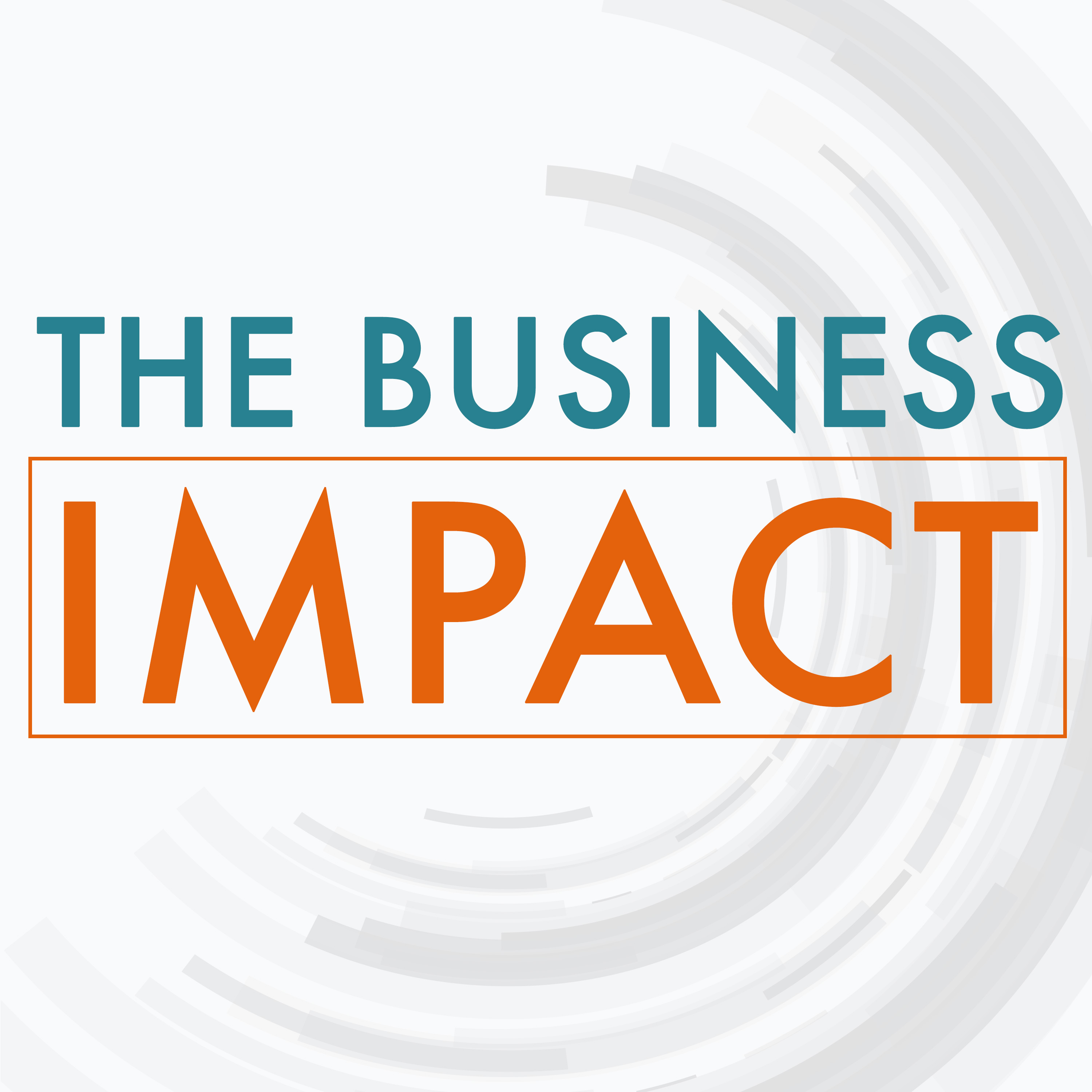 The Business Impact: Conversations with Policy and Management Leaders
