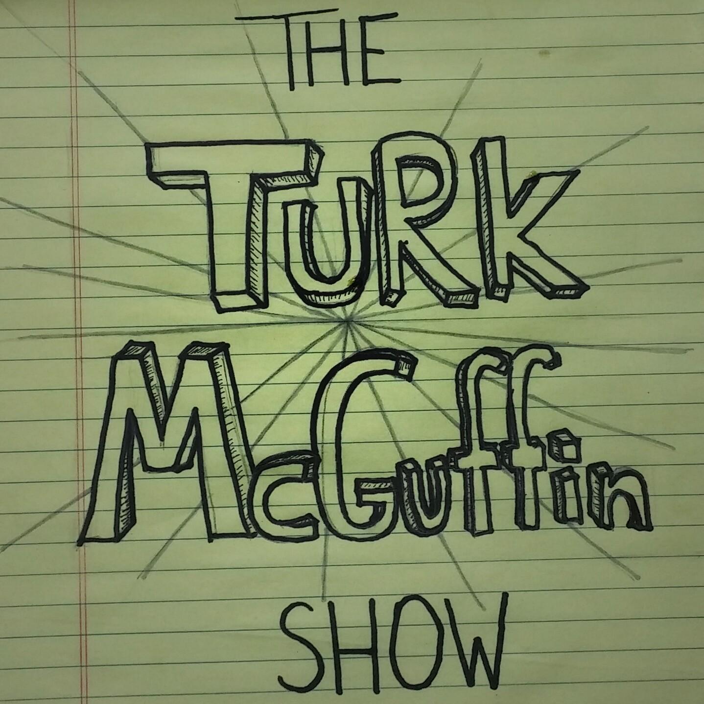 TheTurkMcGuffinShow