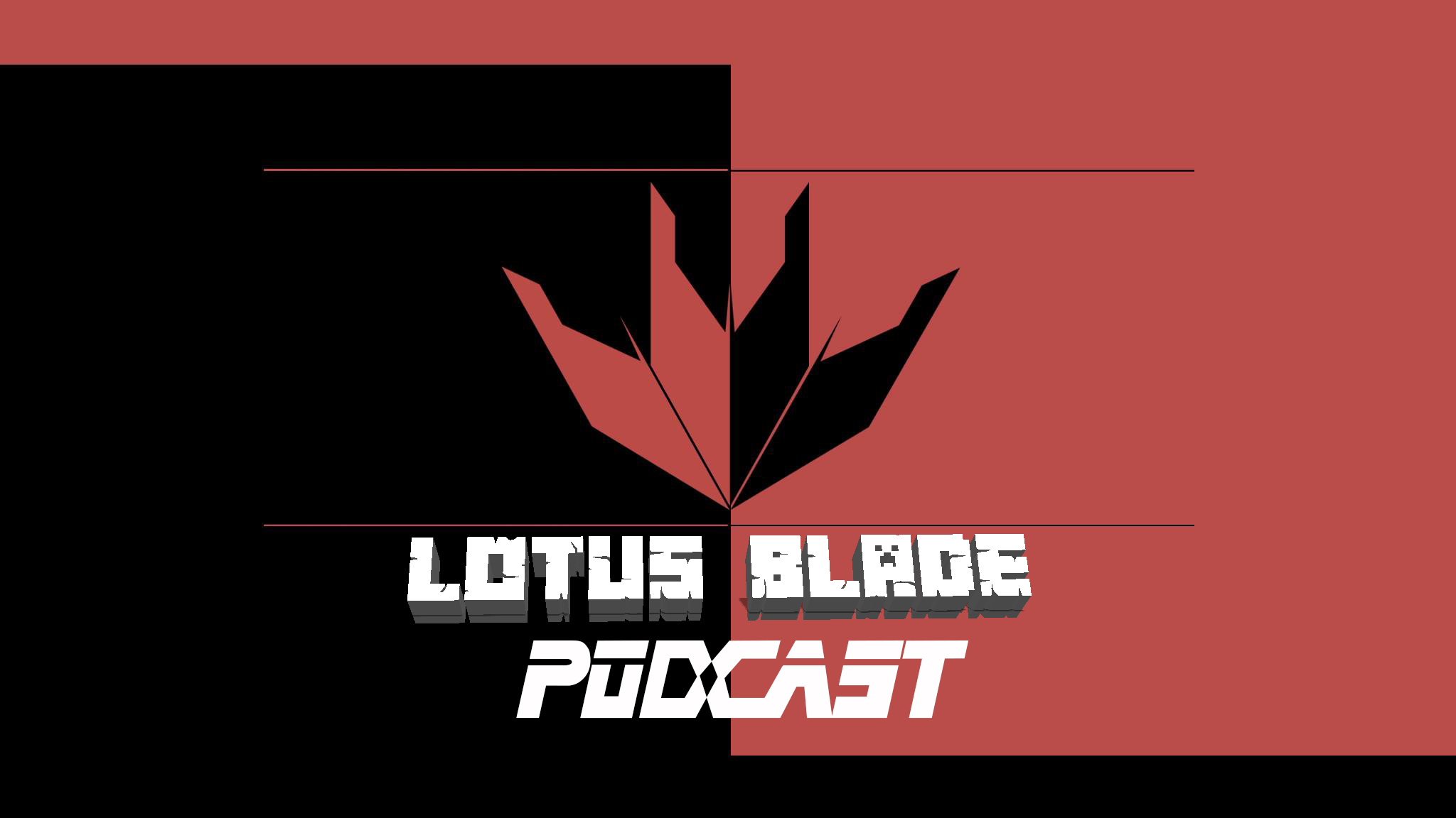 Lotus Blade Podcast