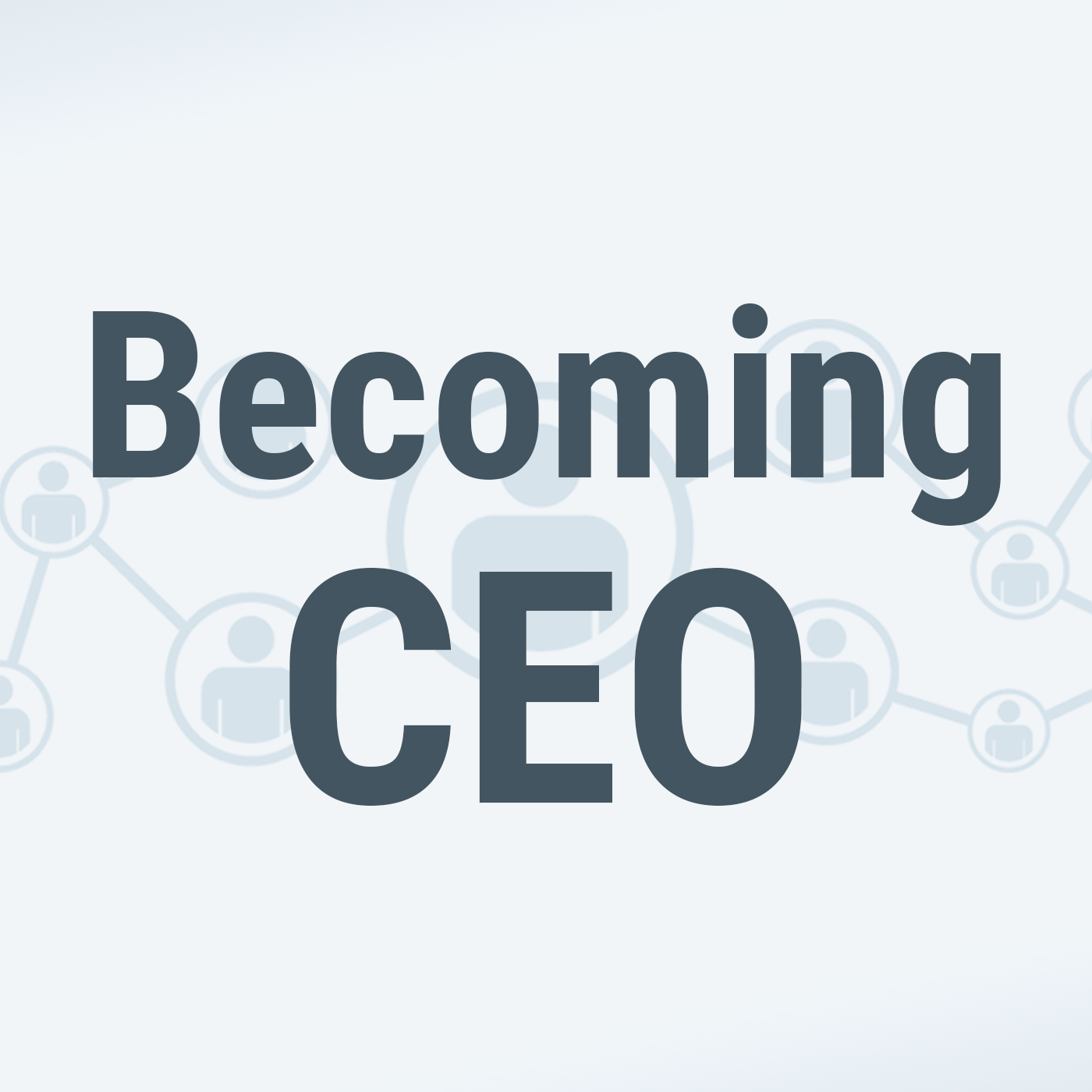 Becoming CEO