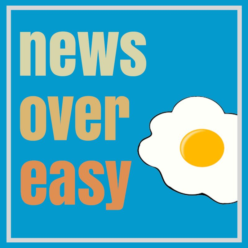 news over easy