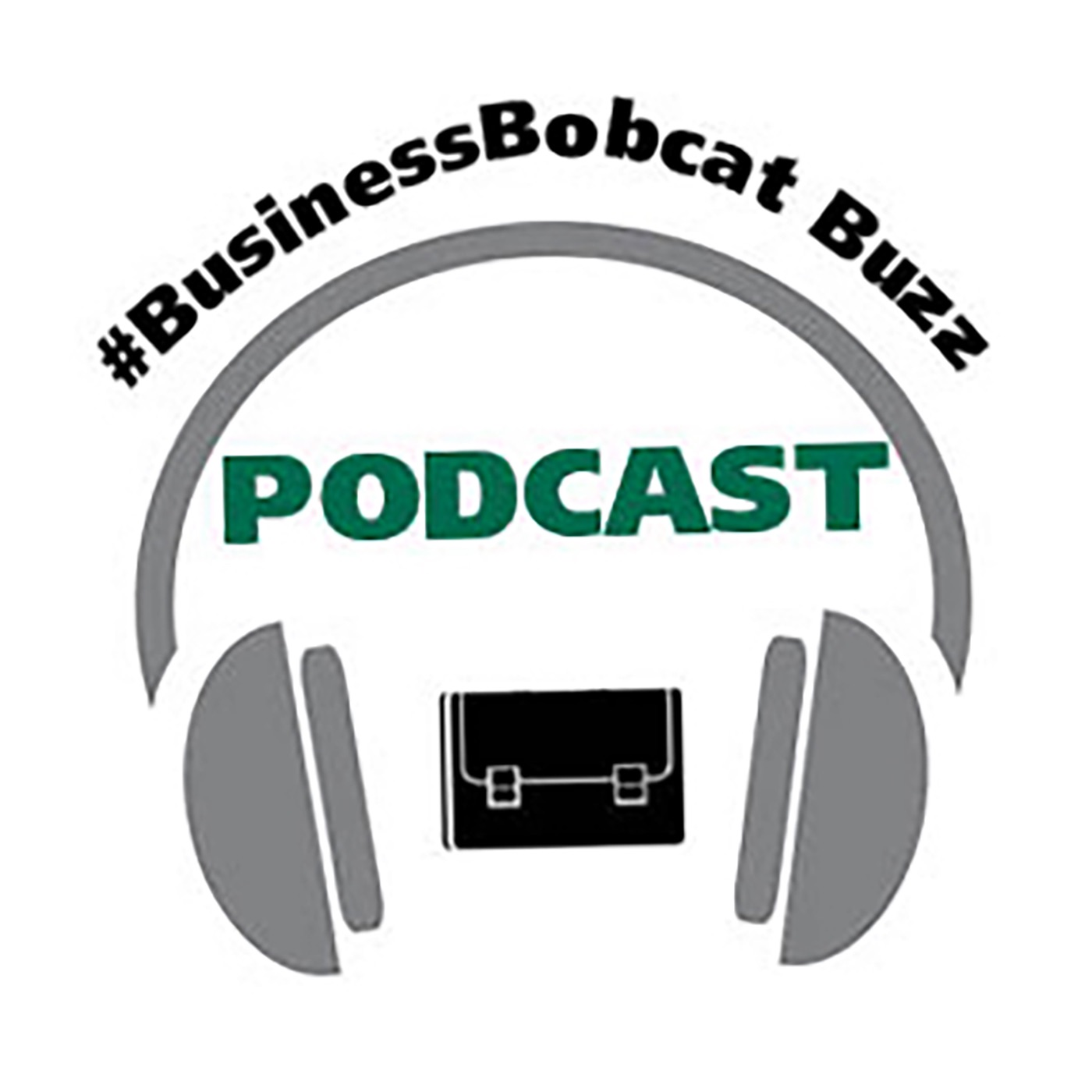 #BusinessBobcat Buzz Podcast