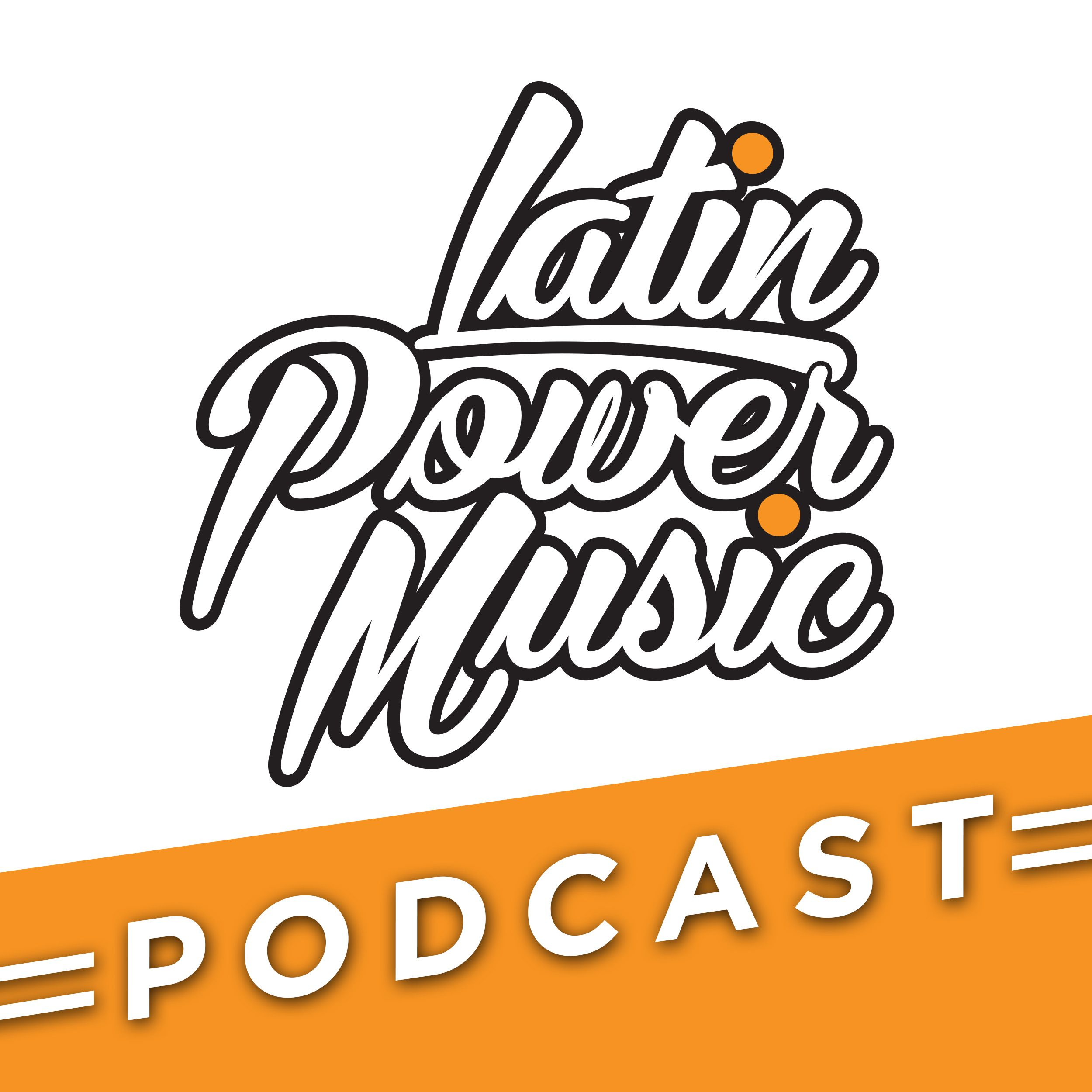 Latin Power Music Podcast