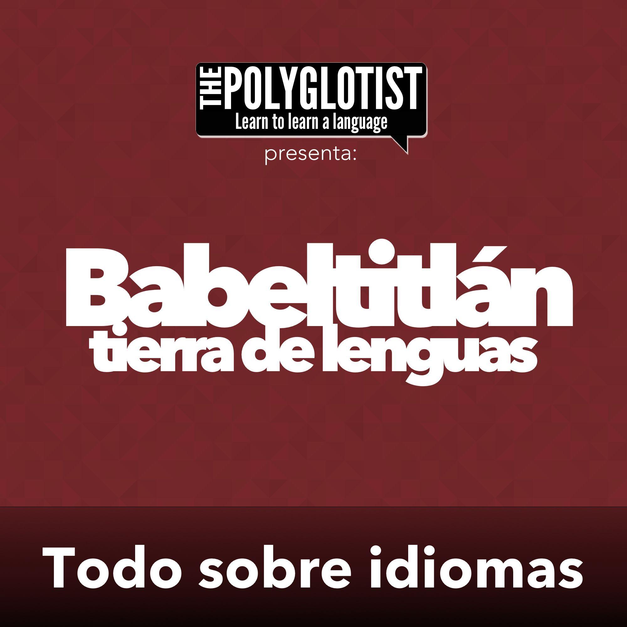 Babeltitlán | El único podcast para aprender cualquier idioma