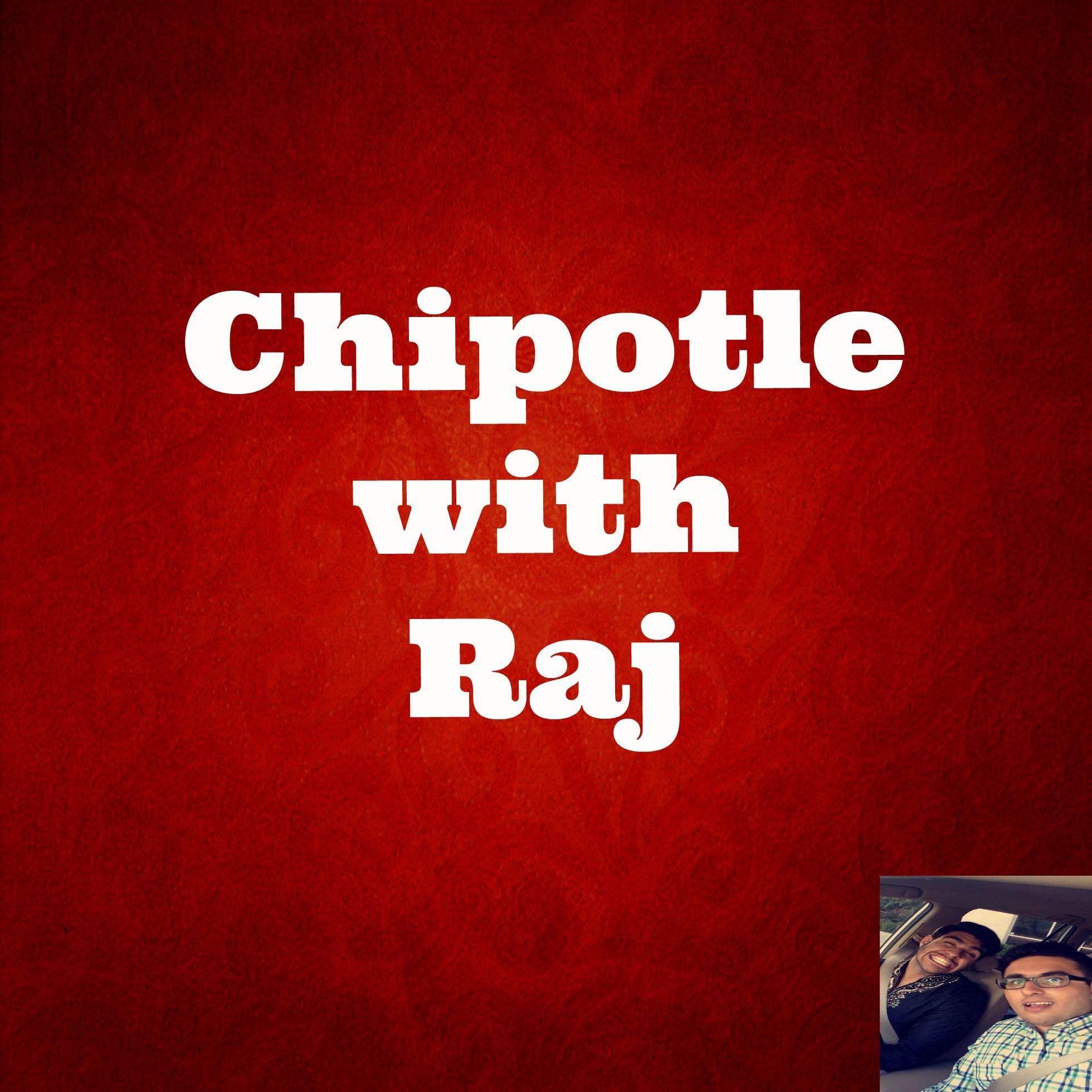 Chipotle with Raj