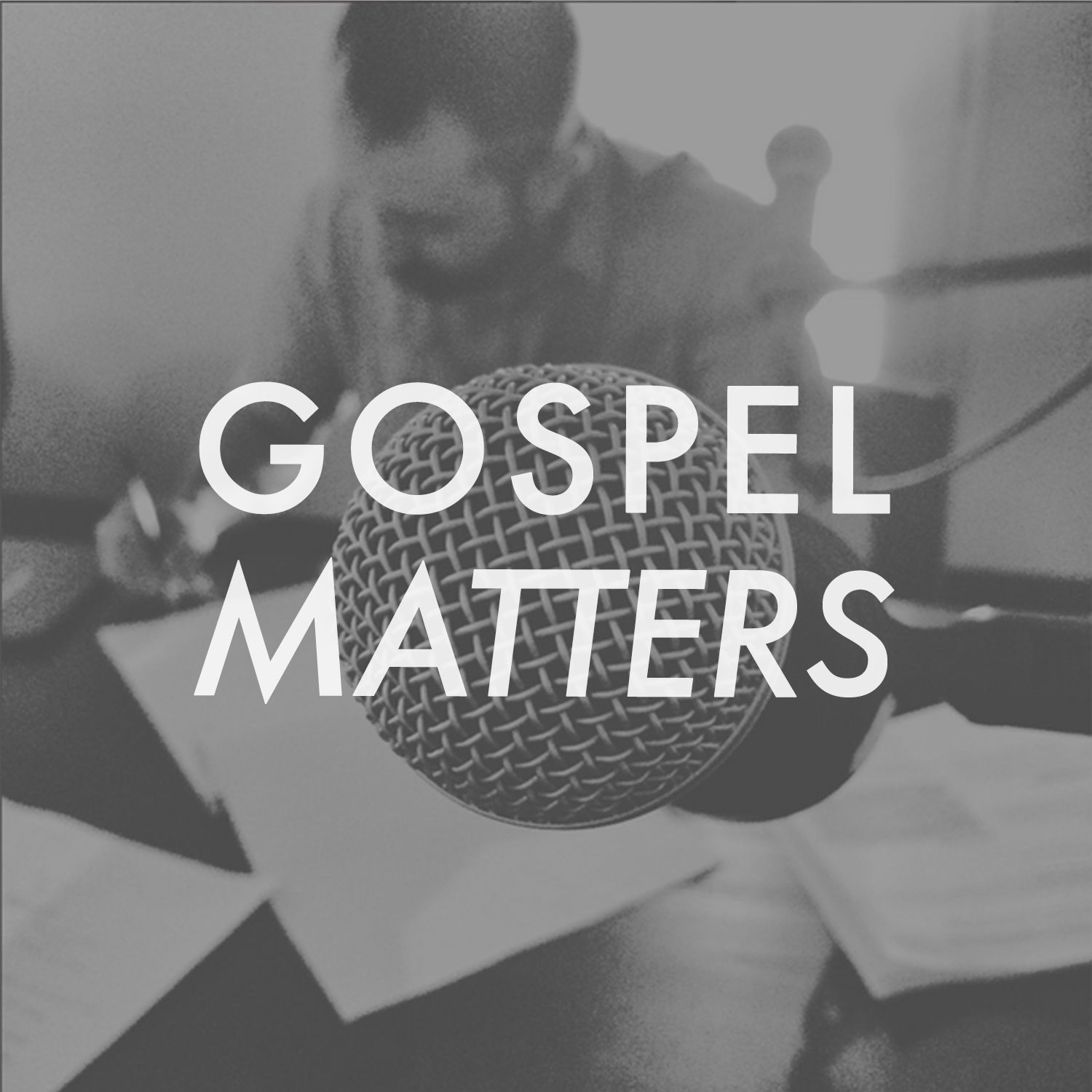 Gospel Matters Podcast