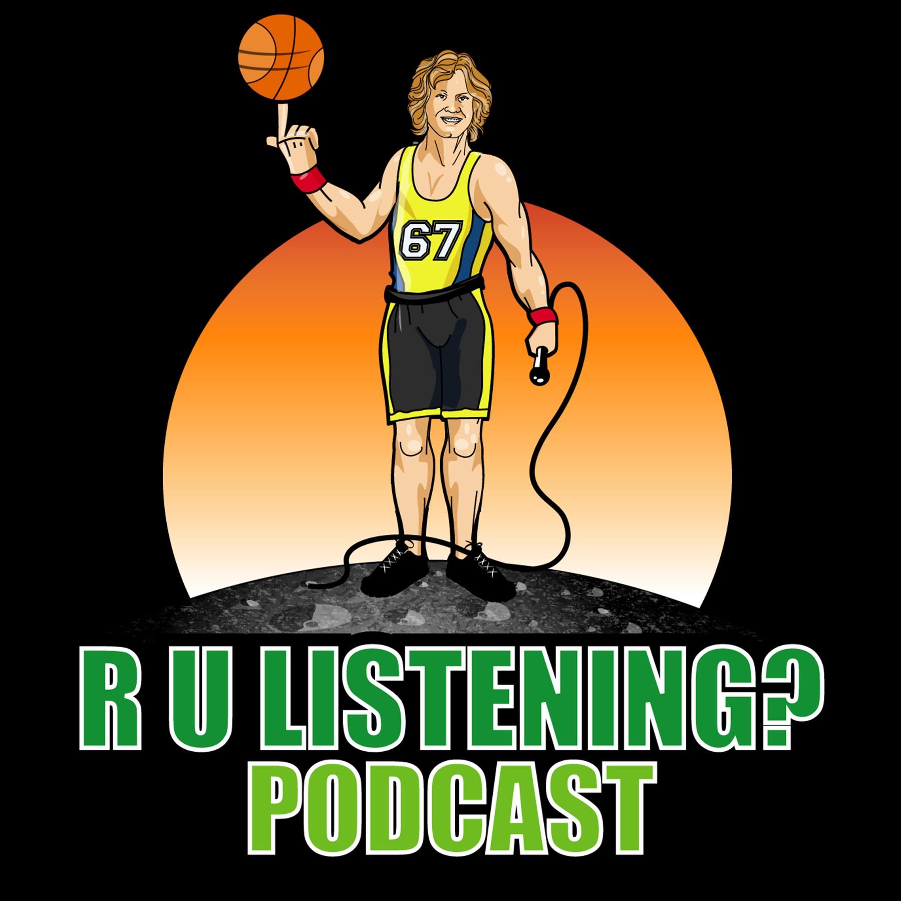 R U LISTENING? Podcast
