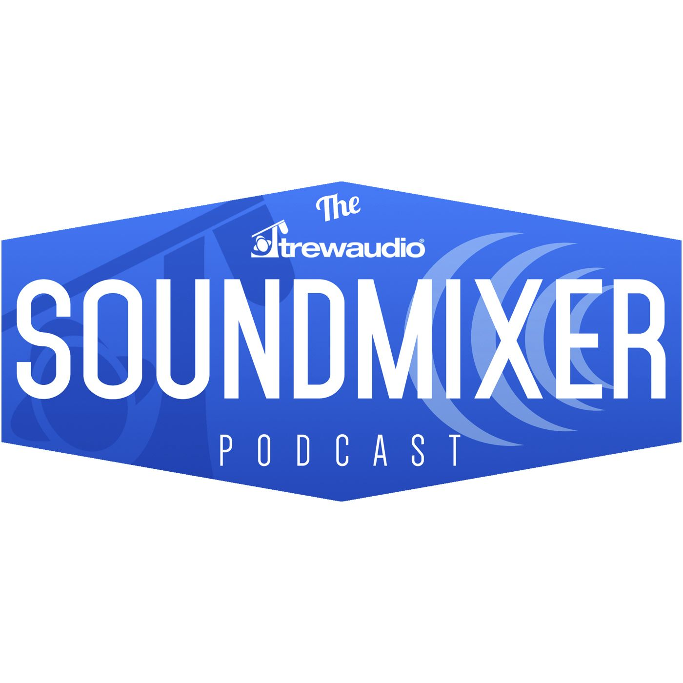 Trew Audio SoundMixer Podcast