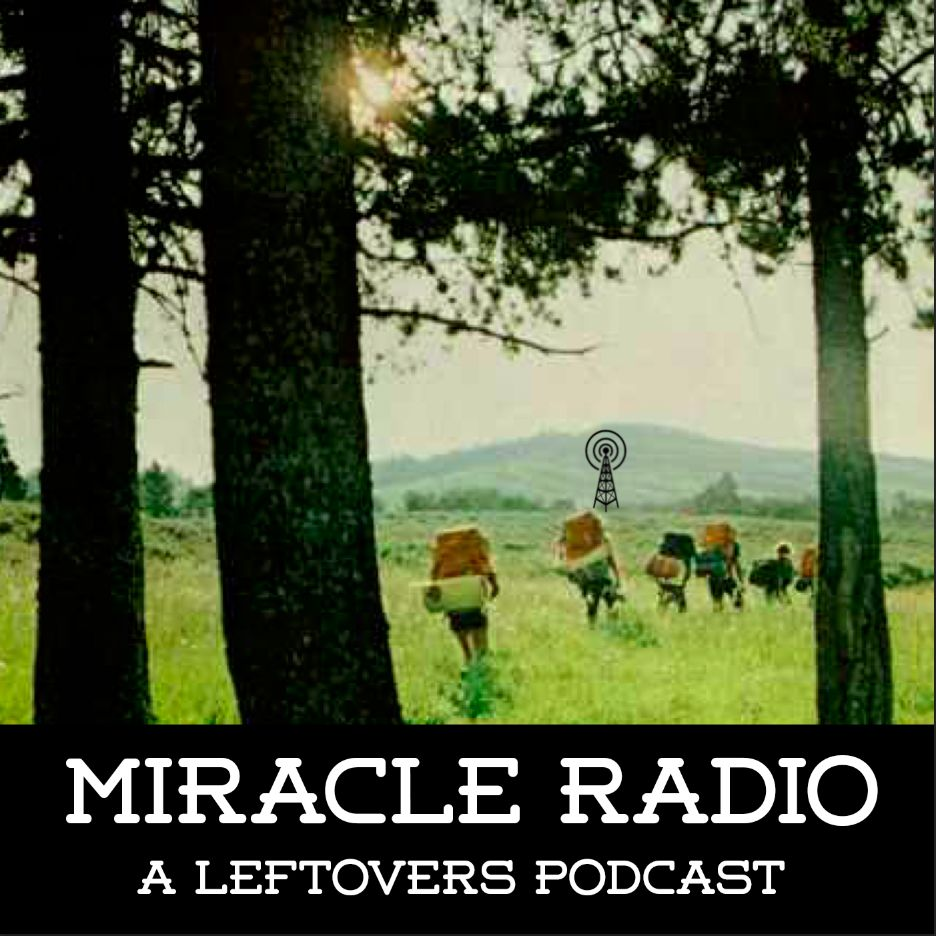 Miracle Radio: A Leftovers (HBO) Podcast