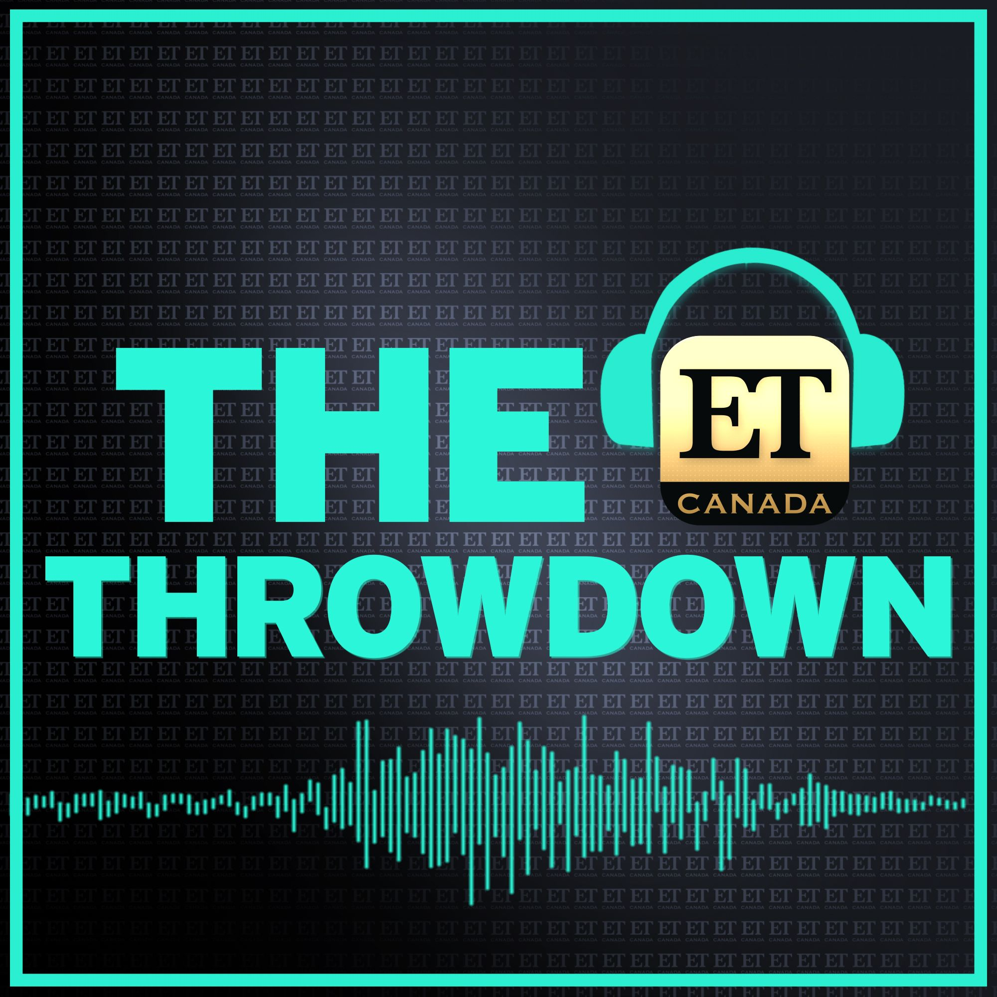 The ET Canada Throwdown